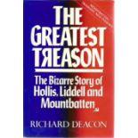 Richard Deacon. The Greatest Treason, Bizarre Story Of Hollis, Liddell and Mountbatten. A WW2