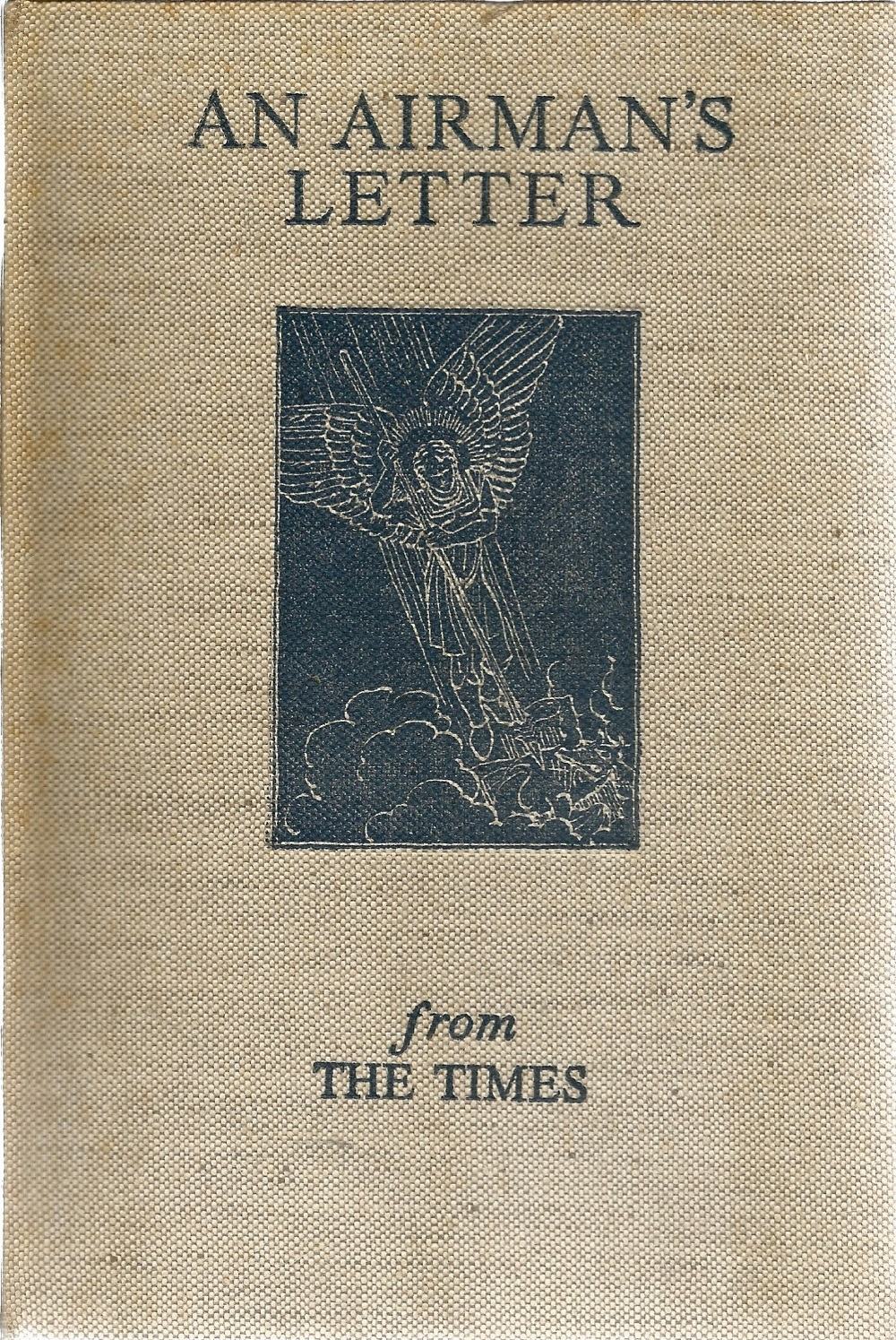 The Times. An Airman's Letter. A WW2 First Edition Hardback book, showing signs of age. Signed By - Image 3 of 3