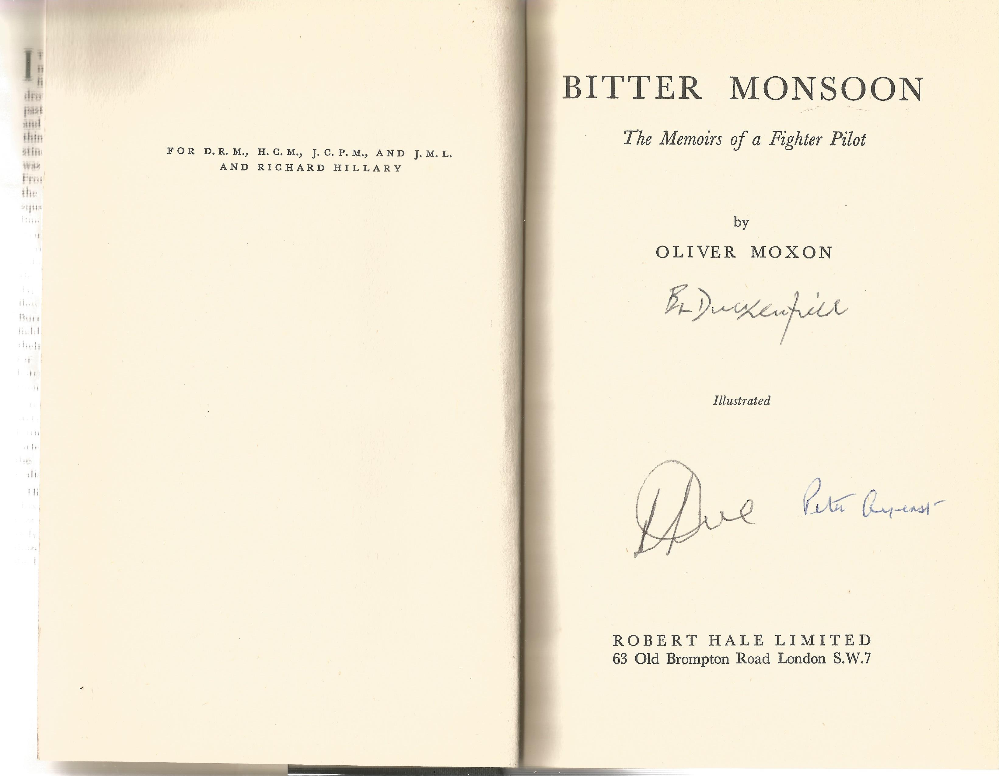 Oliver Moxon. Bitter Monsoon The Memoirs of a Fighter Pilot. A WW2 First Edition, Multi Signed - Image 2 of 3