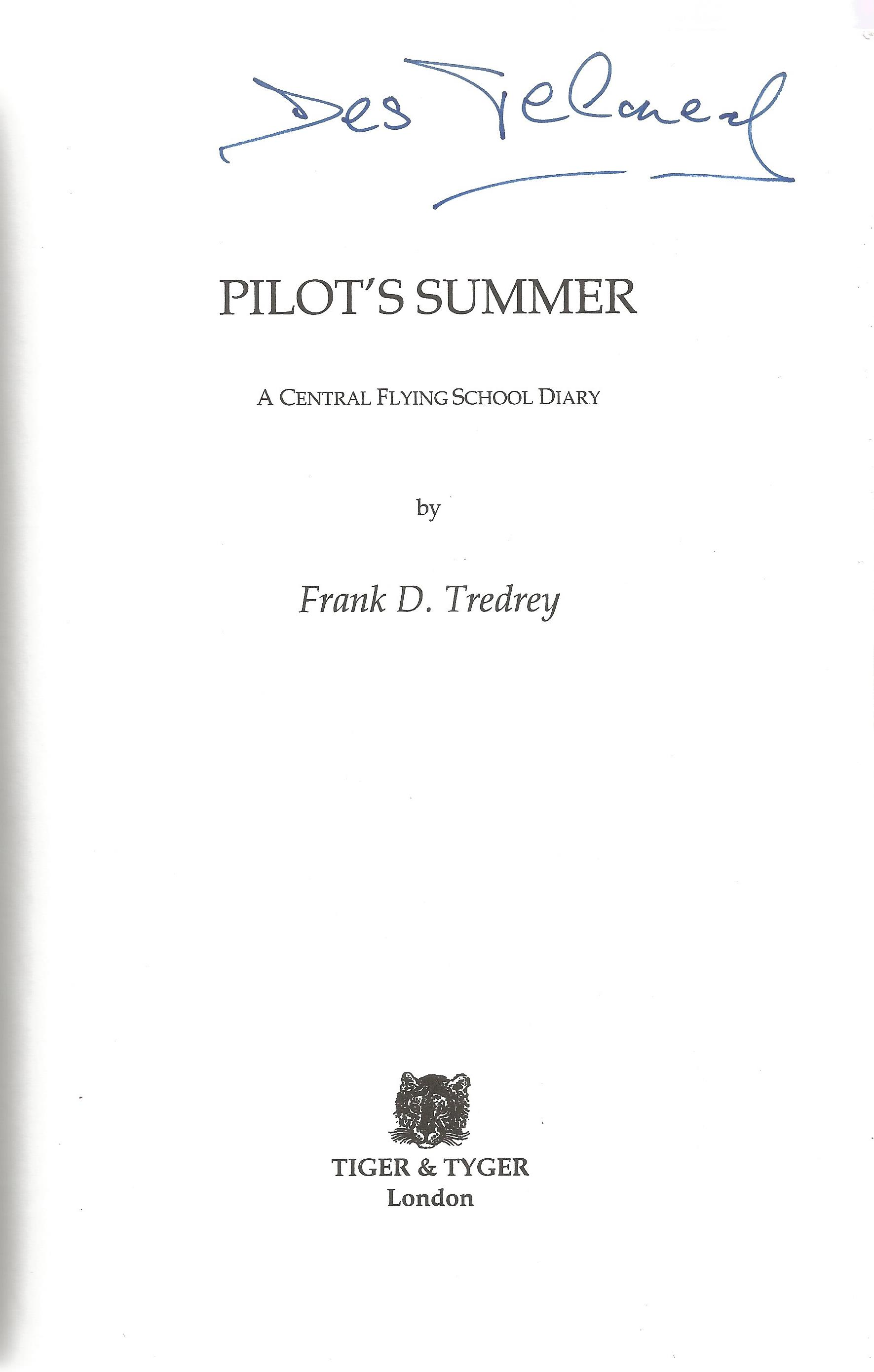 Frank D Tredrey. Pilots Summer A Central Flying School Diary. A Paperback book, spine in good - Image 2 of 4