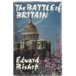 Edward Bishop. The Battle of Britain. A WW2 hardback book, showing early signs of age. Multi