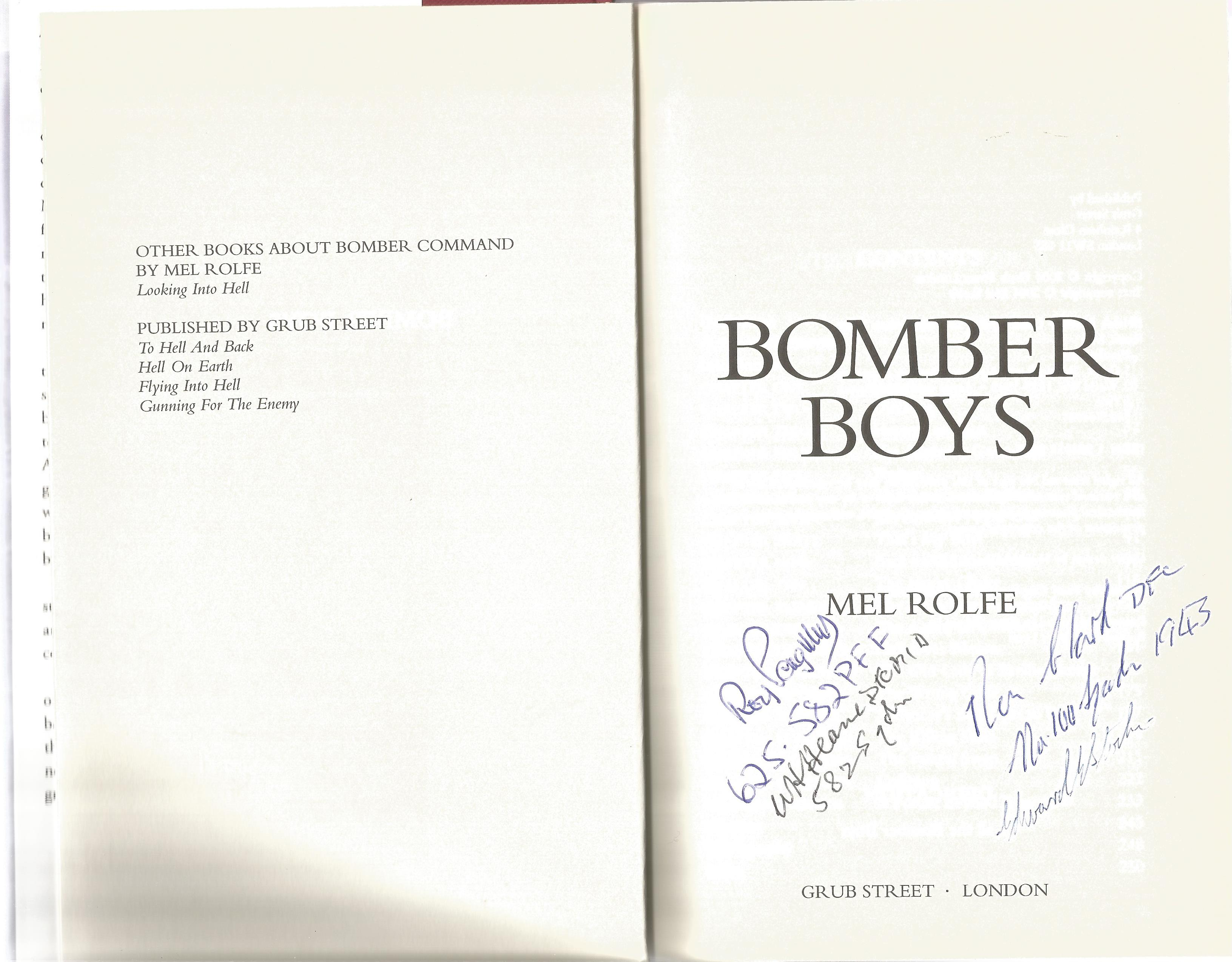 Mel Rolfe. Bomber Boys. Aircrew Experiences of the War Over Occupied Europe 1942 1945. a WW2 - Image 2 of 3