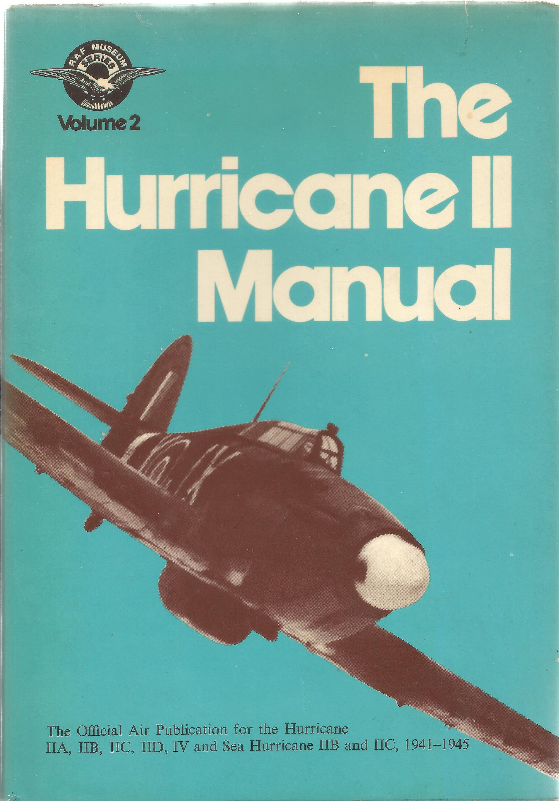 General Editor John Tanner. The Hurricane 2 Manual. The official air publication for the Hurricane