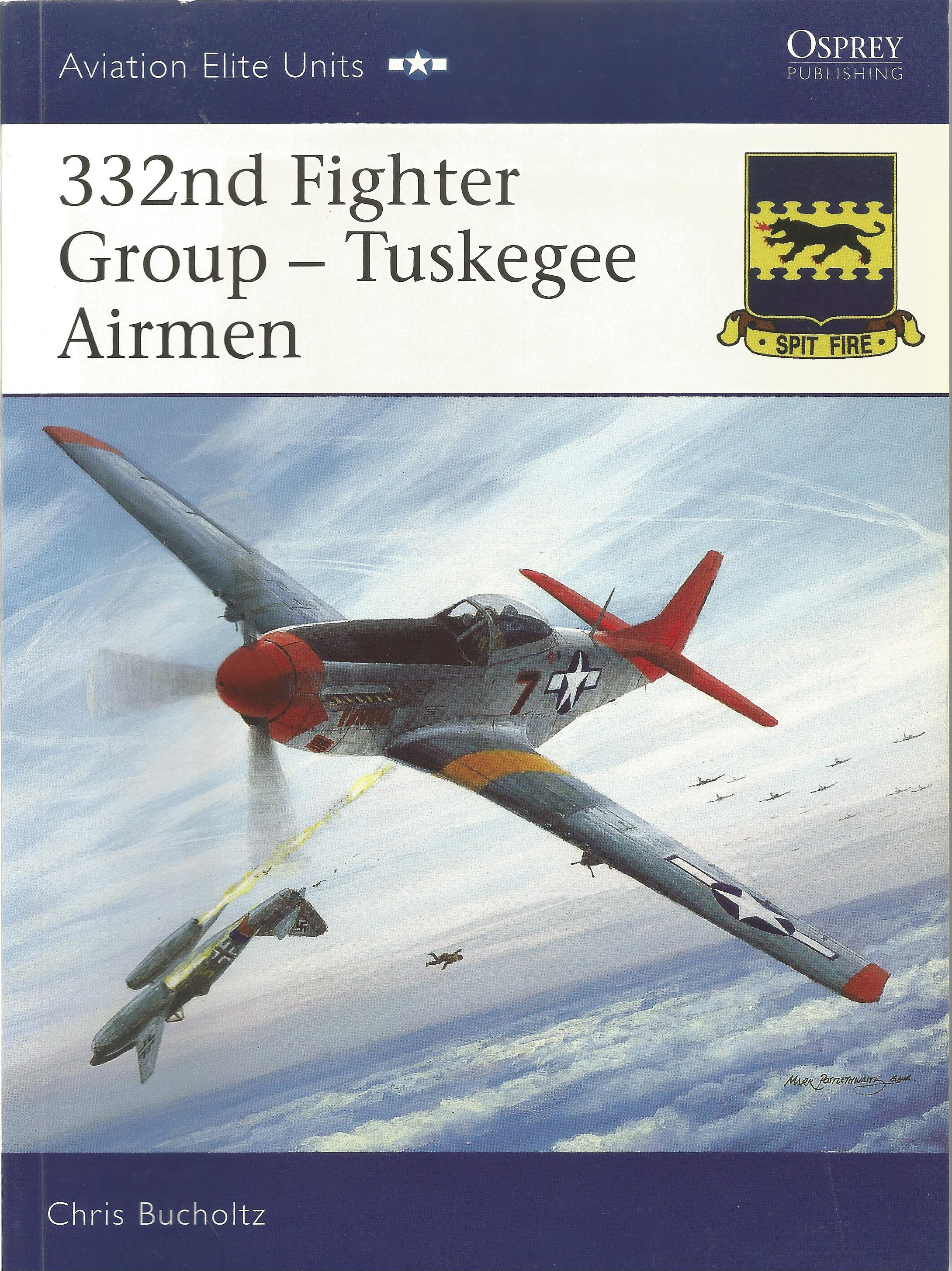 Chris Bucholtz. 332nd Fighter Group Tuskegee Airmen. A WW2 First Edition, Paperback book. Signed