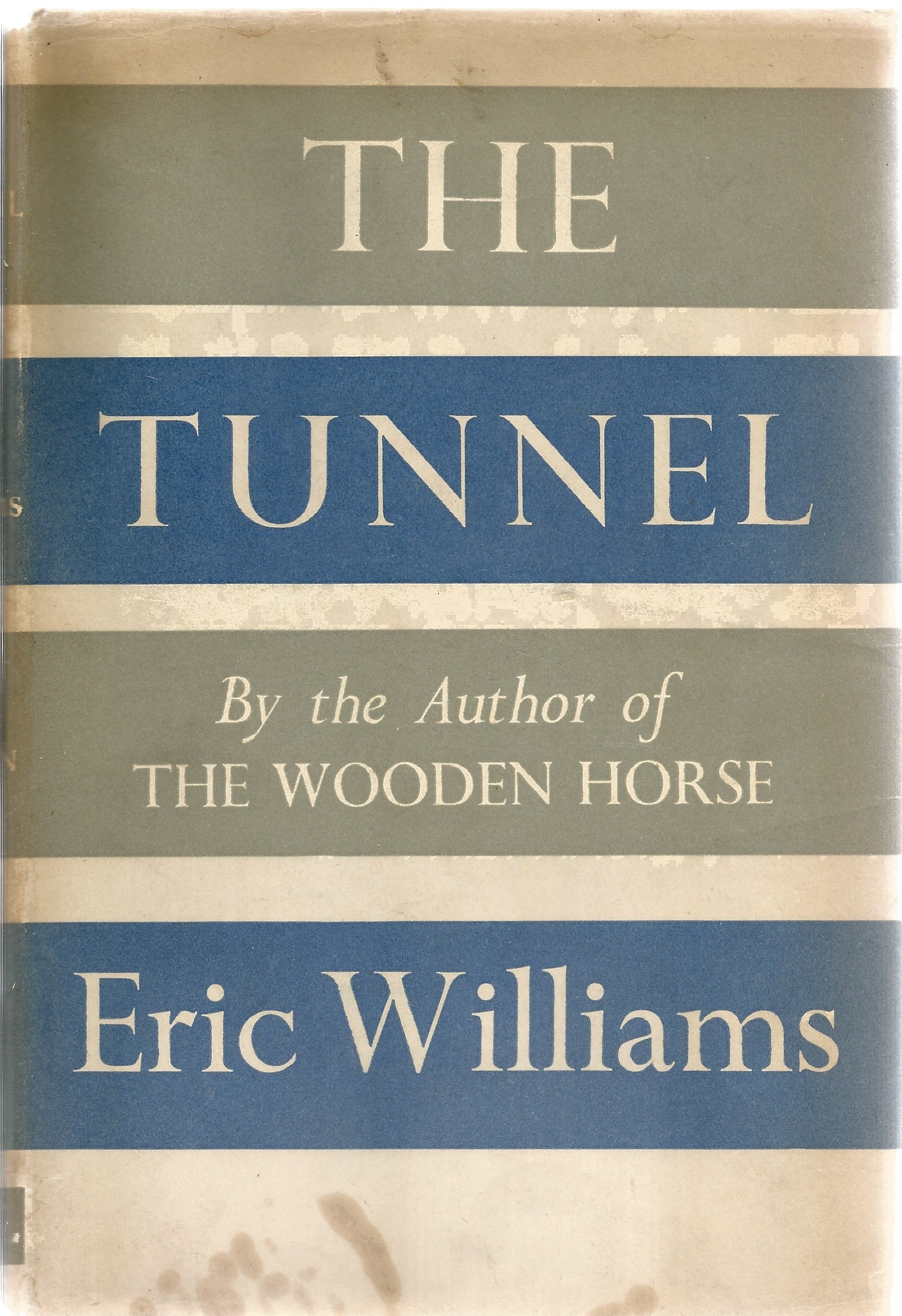 Eric Williams. The Tunnel. A WW2 hardback First Edition Book, showing signs of age. Dedicated and