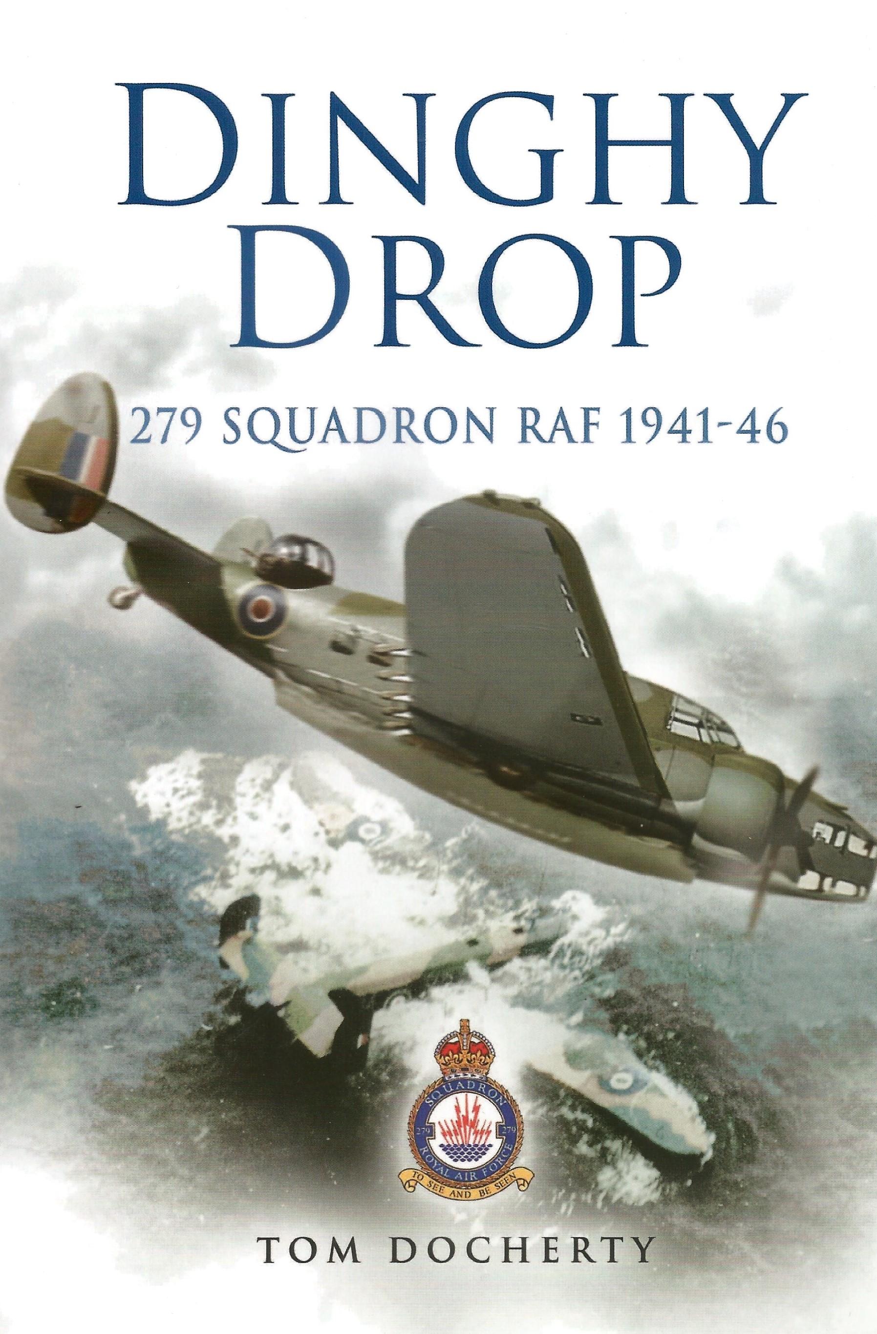 Tom Docherty. Dinghy Drop, 279 Squadron RAF 1941 46. a WW2 First edition hardback book in superb