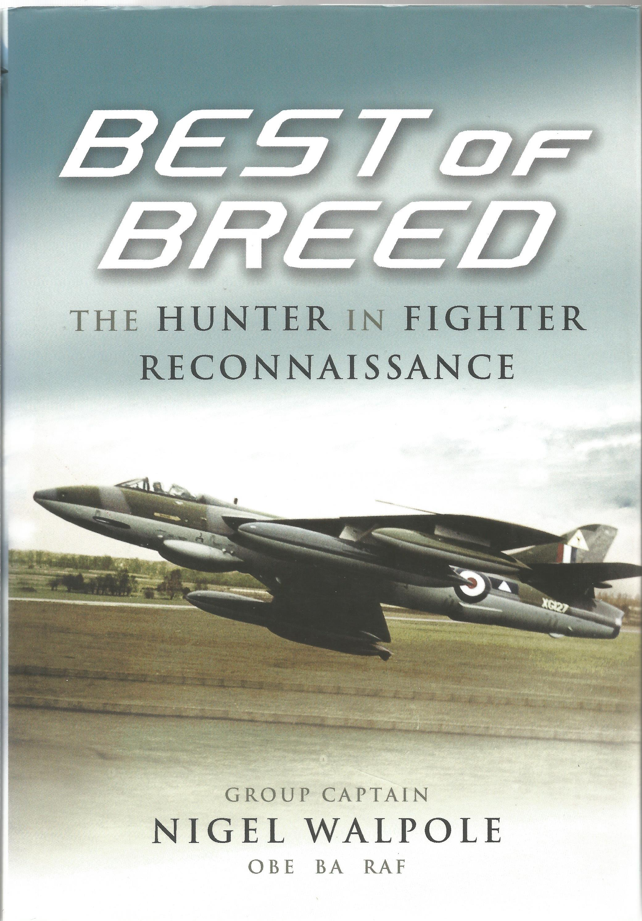 Nigel Walpole. Best Of Breed. The Hunter In Fighter Reconnaissance. A First Edition Multi Signed - Image 3 of 3