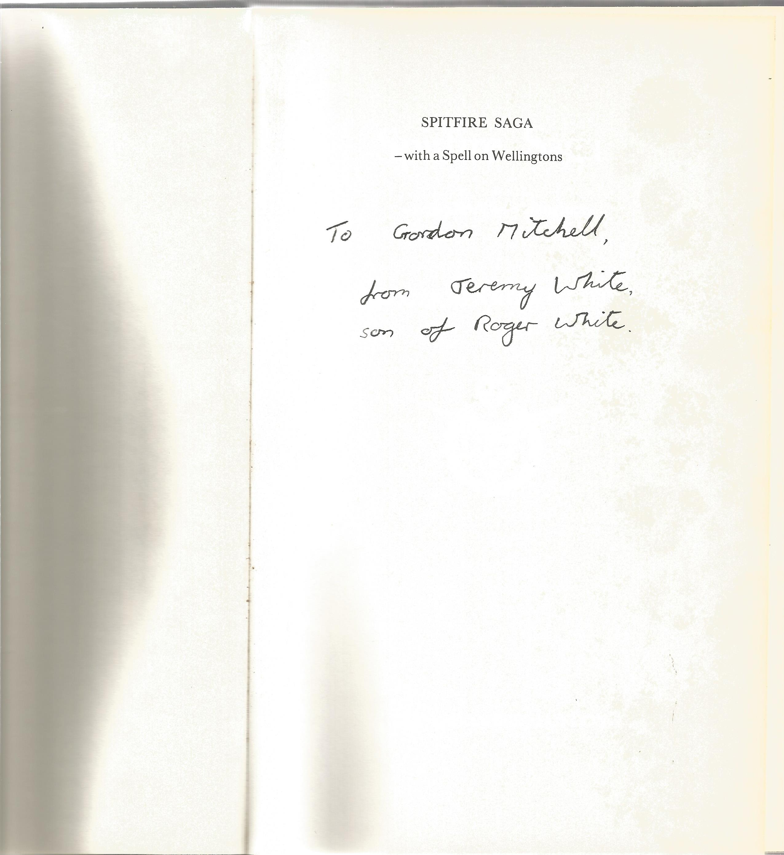 Roger Henshaw White. Spitfire Saga with a spell on Wellingtons. A WW2 First edition signed