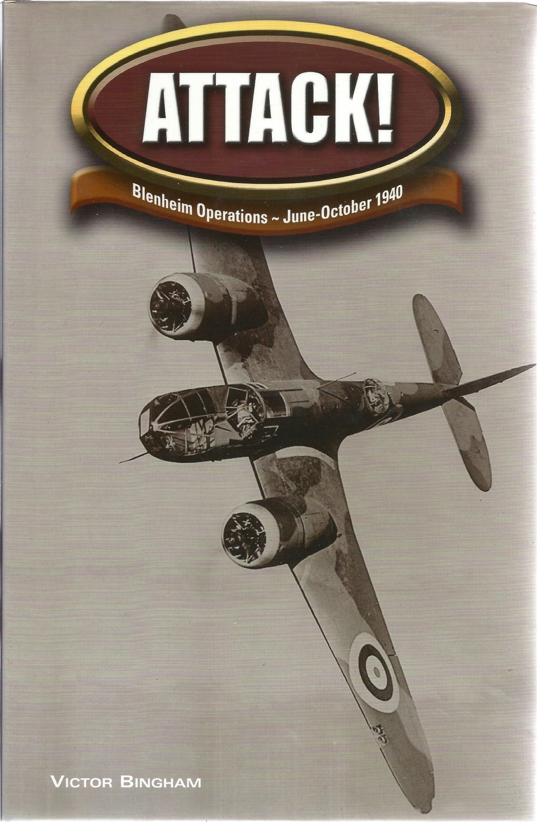 Victor Bingham. Attack! Blenheim Operations June October 1940. A WW2 First edition hardback book