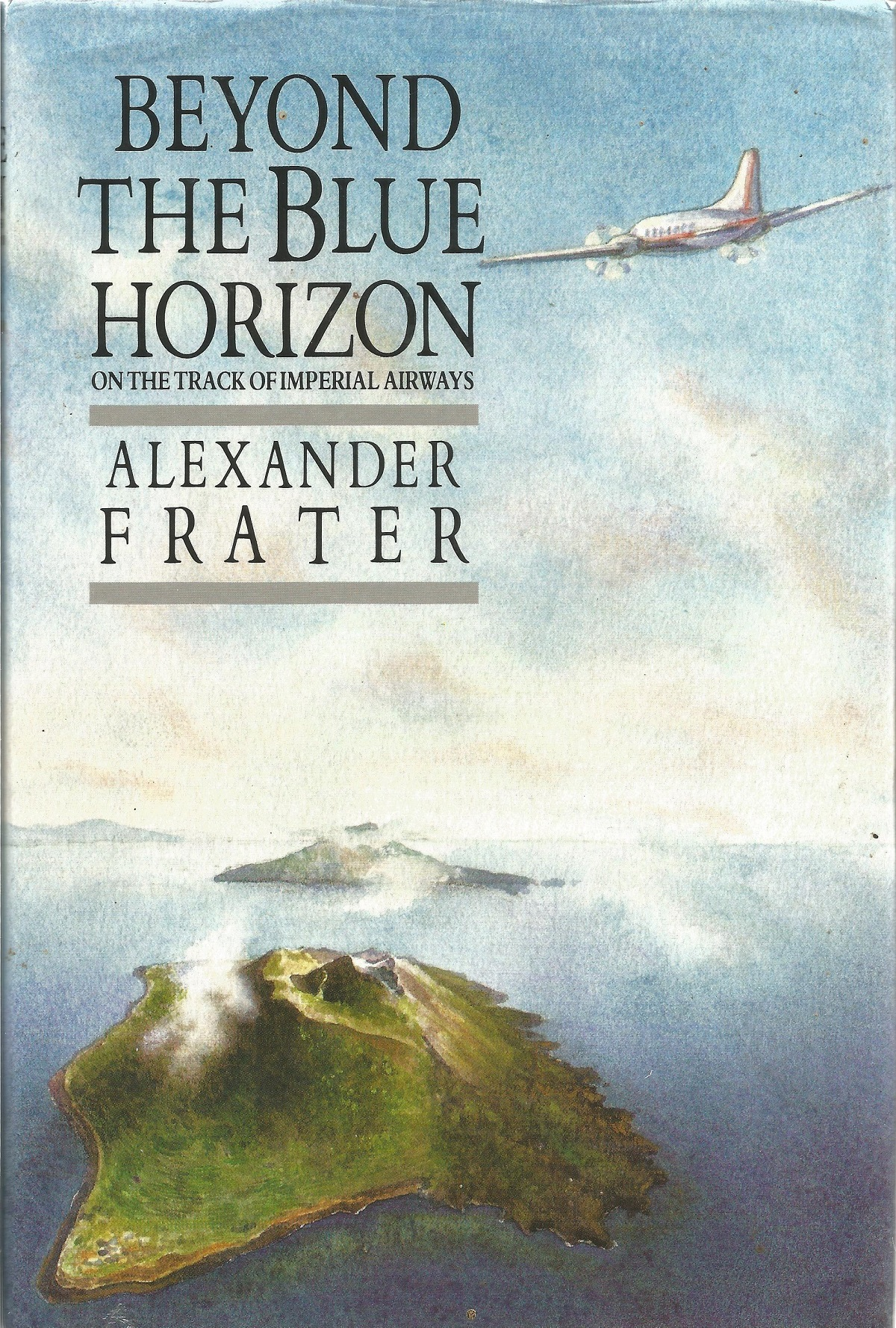 Alexander Frater. Beyond The Blue Horizon on the track of imperial railways. A WW2 First edition