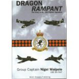 Group Captain Nigel Walpole OBE. Dragon Rampant The Story of 234 Fighter Squadron. A First Edition