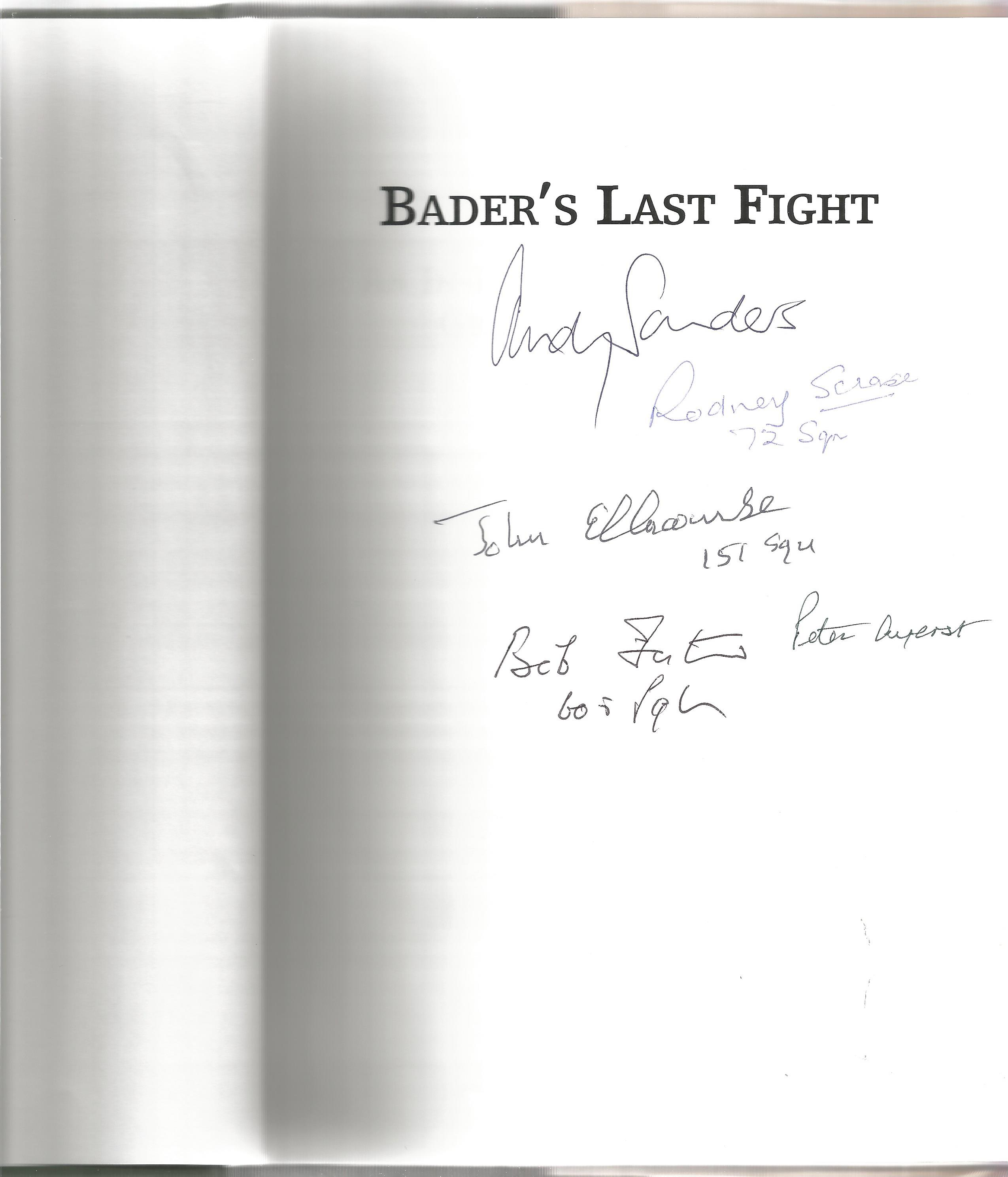 Andy Saunders. Baders Last Fight. An In Depth Investigation Of a Great WW2 Mystery. A WW2 hardback - Image 2 of 3