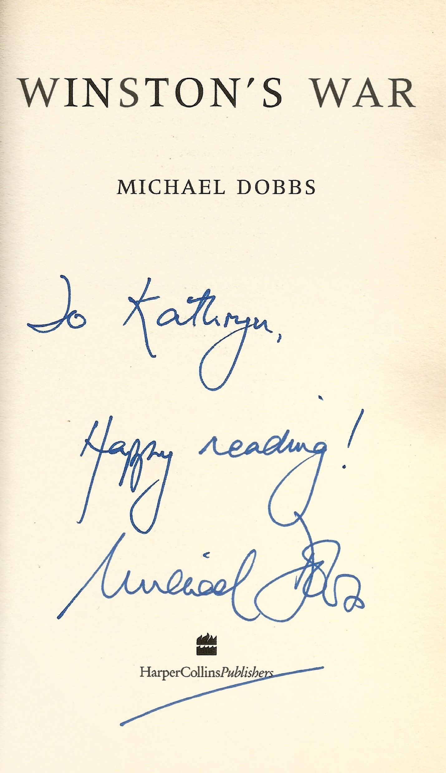 Michael Dobbs. Winston's War. A WW2 First Edition Hardback book in good condition. Dedicated. Signed - Image 2 of 3