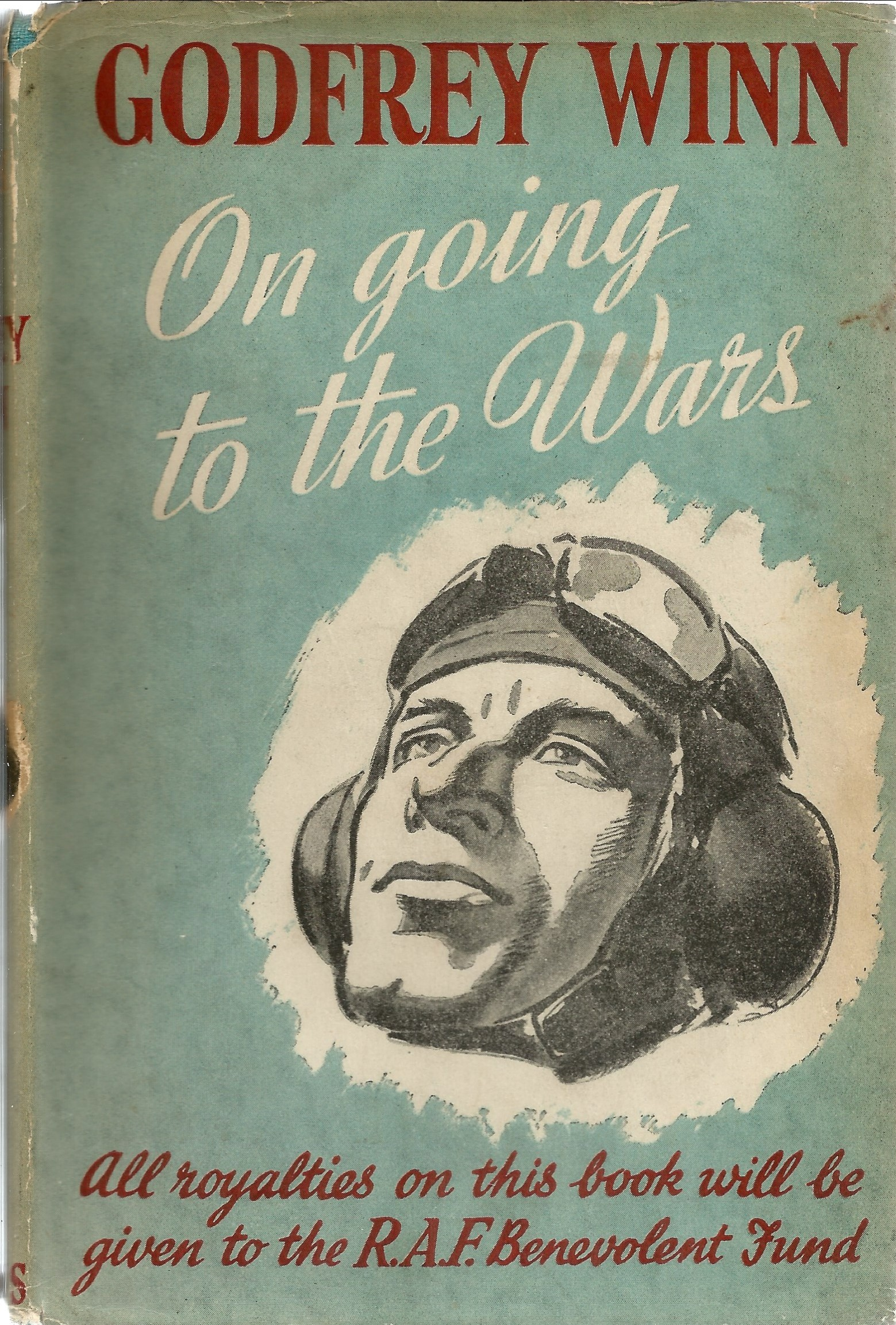 Godfrey Winn. On Going To The Wars. WW2 hardback book. Showing signs of age. Dedicated. Signed by