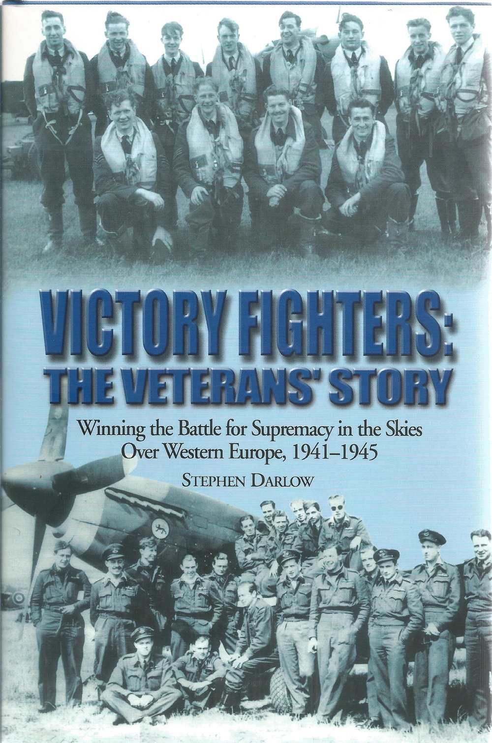 Stephen Darlow. Victory Fighters: The Veterans Story. Winning the battle for supremacy in the