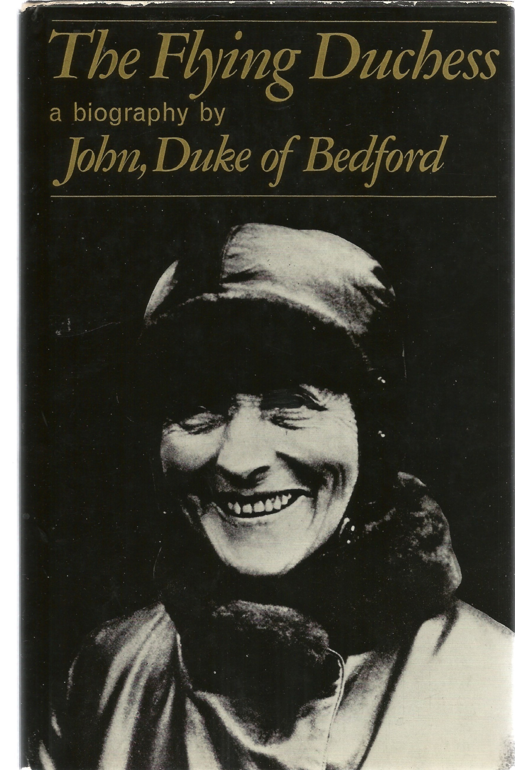 John, Duke Of Bedford. The Flying Duchess, a biography. A First Edition hardback book, showing signs