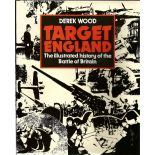 Derek Wood. Target England. WW2 First Edition hardback book in good condition. Signed by the author.
