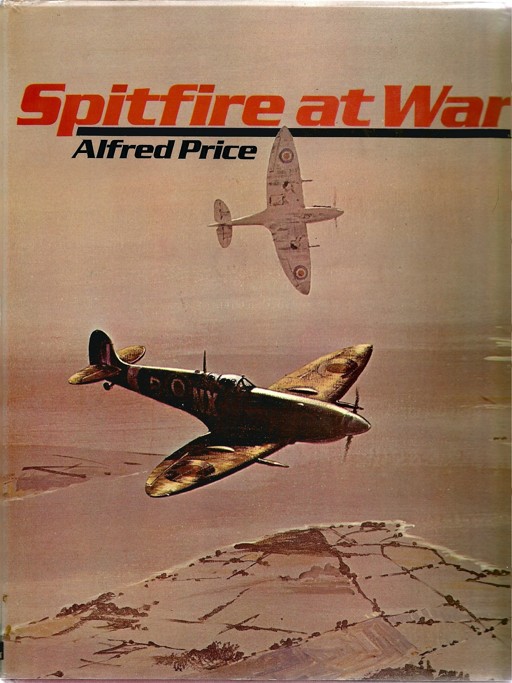 Alfred Price. Spitfire At War. A First Edition WW2 Hardback book in good condition, Signed by former