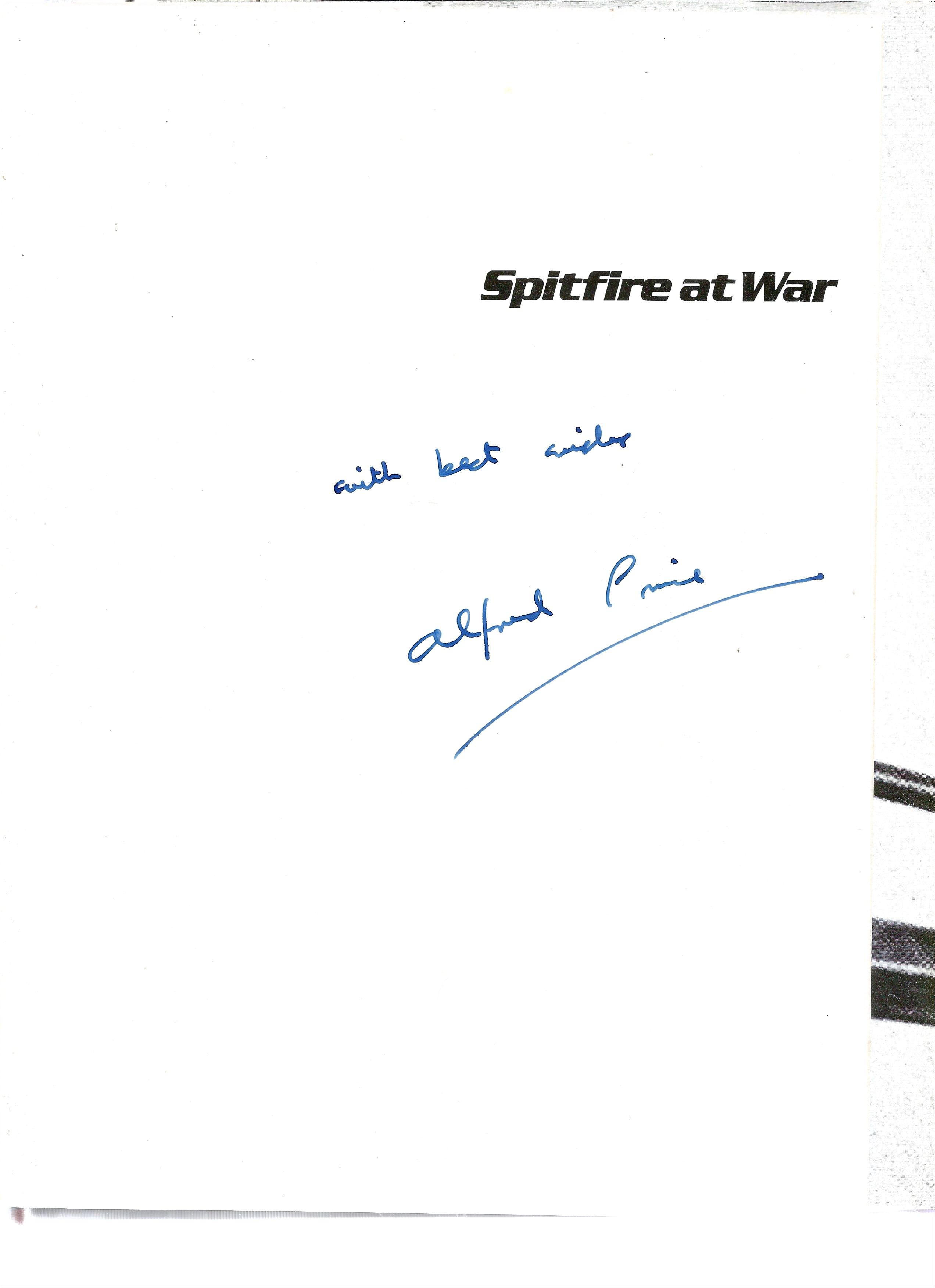 Alfred Price. Spitfire At War. A First Edition WW2 Hardback book in good condition, Signed by former - Image 2 of 3