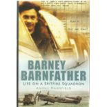 Angus Mansfield. Barney Barnfather Life On A Spitfire Squadron. A WW2 First Edition Hardback book.