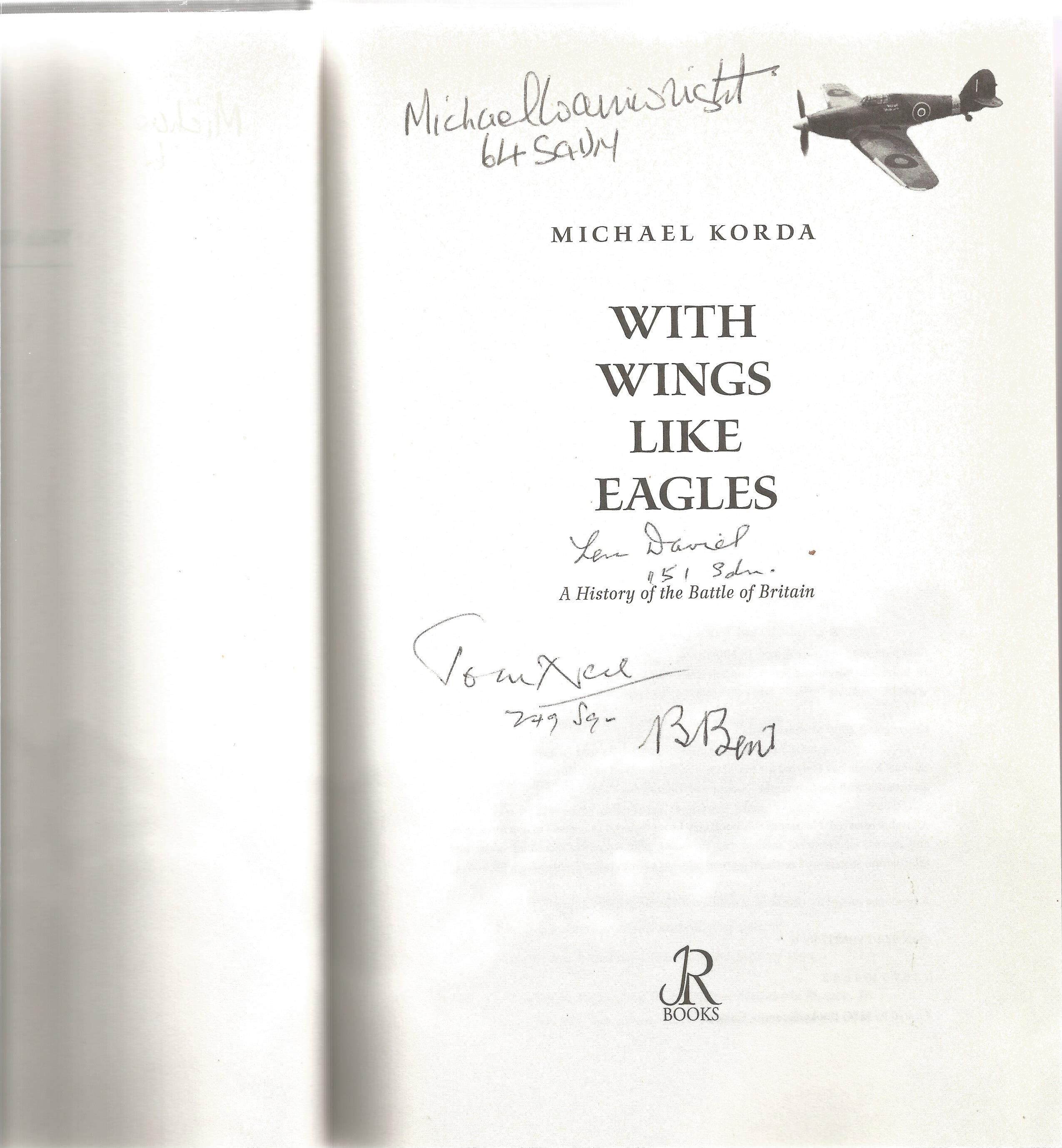 Michael Korda. With Wings Like Eagles. The untold History Of The Battle Of Britain. A WW2 First - Image 2 of 3