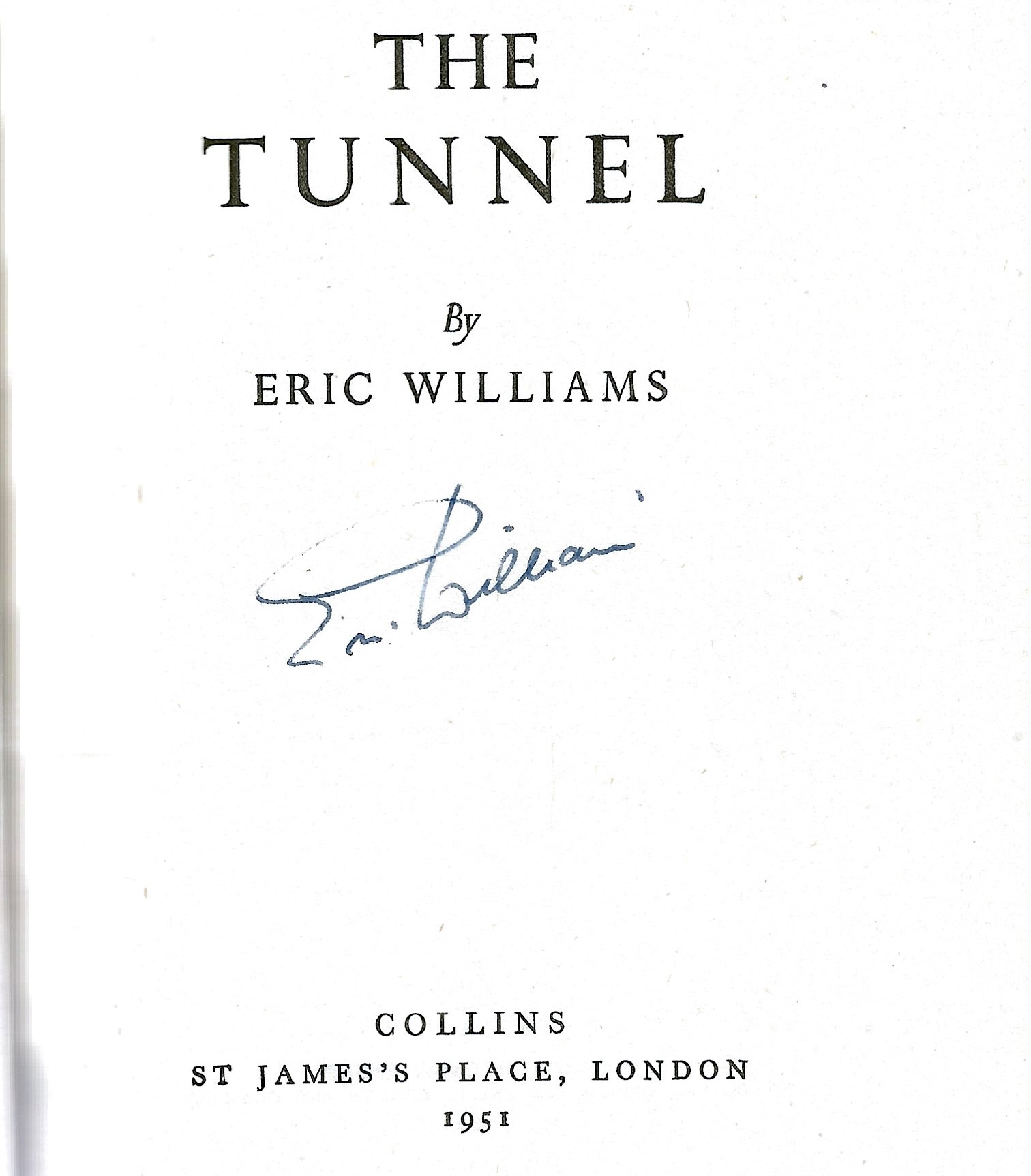 Eric Williams. The Tunnel. A WW2 hardback First Edition Book, showing signs of age. Dedicated and - Image 2 of 2