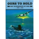 T G Docherty. Ours To Hold, RAF Aldergrove At War. First Edition WW2 hardback book in superb
