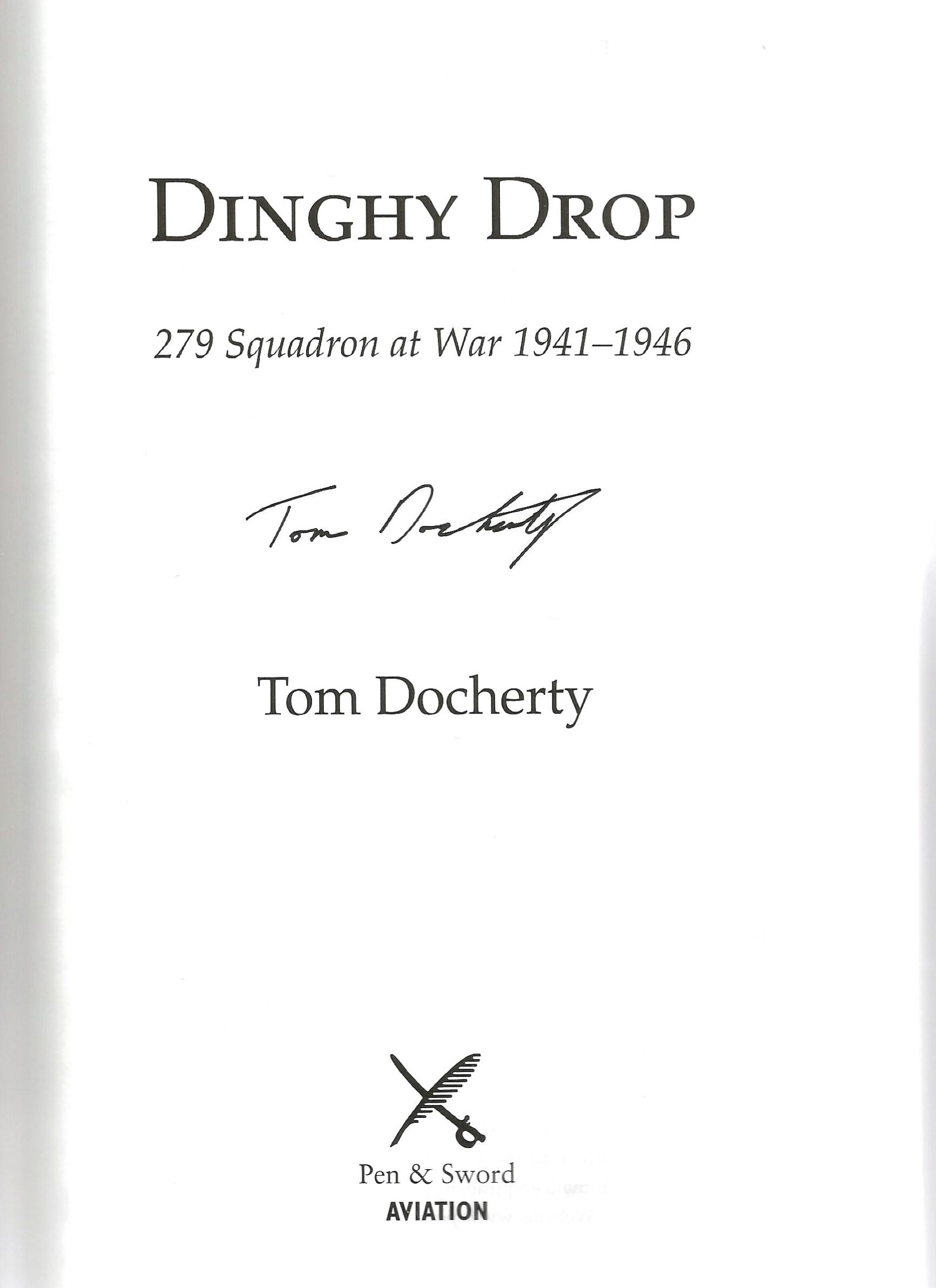 Tom Docherty. Dinghy Drop, 279 Squadron RAF 1941 46. a WW2 First edition hardback book in superb - Image 2 of 2