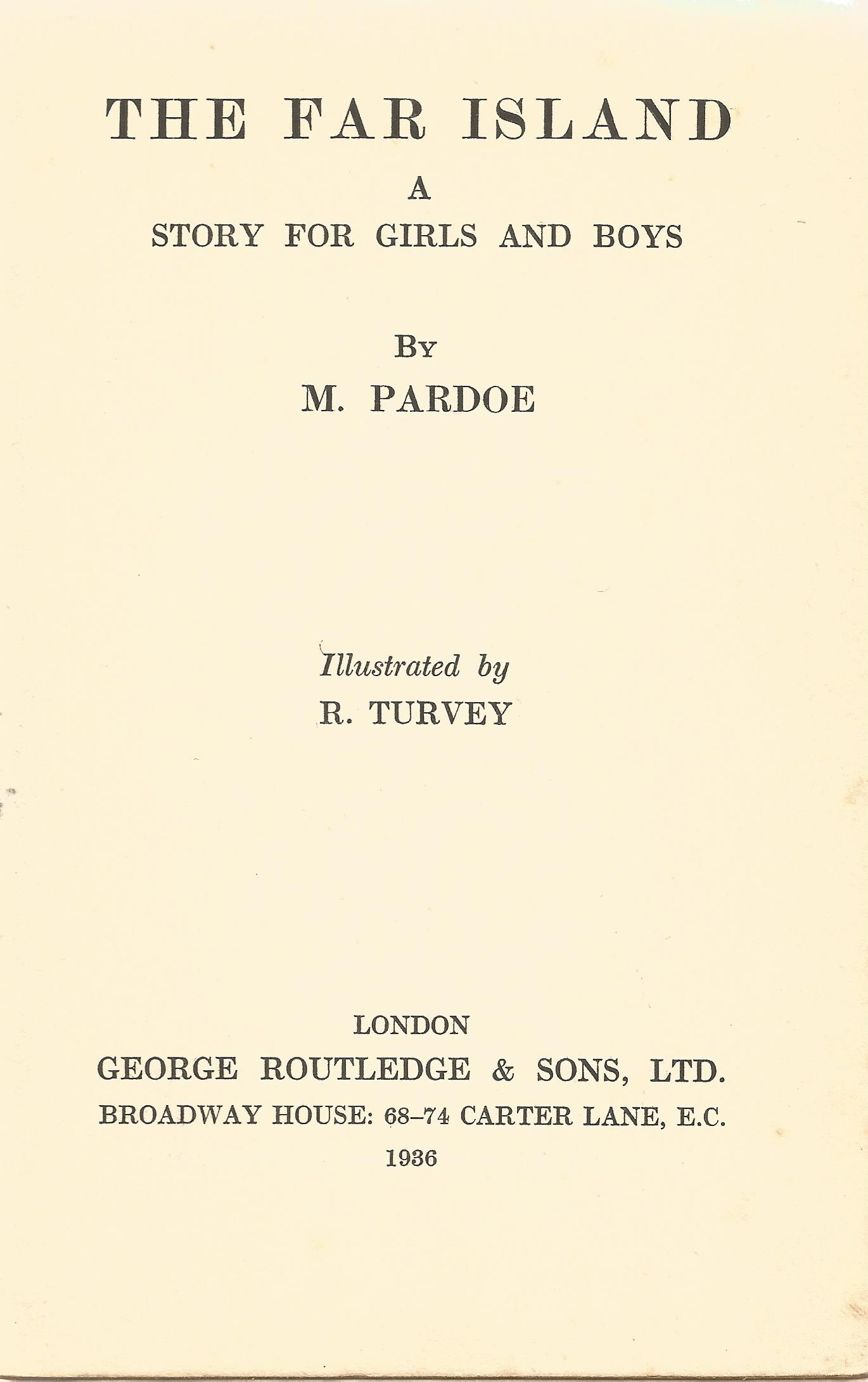 Hardback Book The Far Island A Story for Girls and Boys by M Pardoe Illustrated by R Turvey 1936 - Image 2 of 4