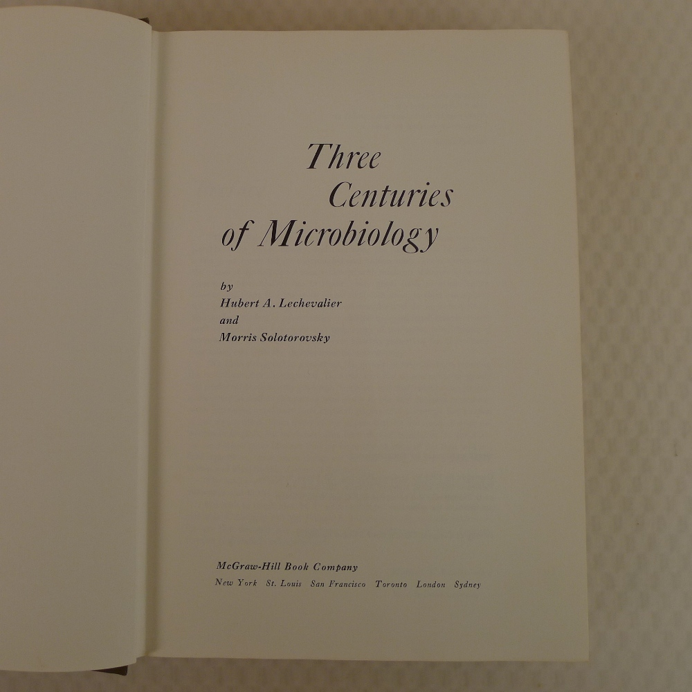 Three Centuries of Microbiology by Hubert A Lechevalier and Morris Solotorovsky published by - Image 3 of 4