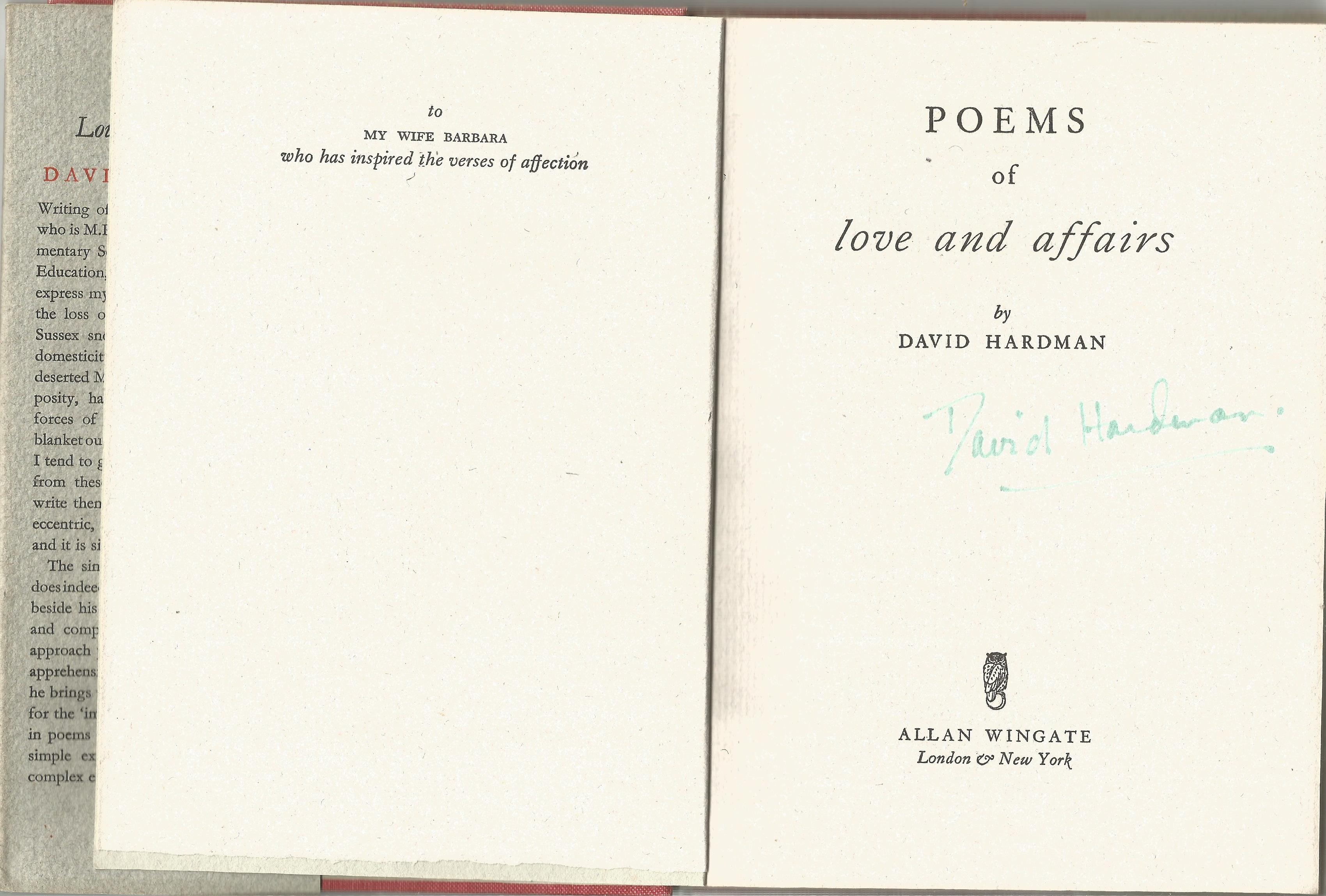 David Hardman Hardback Book Poems of Love and Affairs signed by the Author on the Title Page dated - Image 3 of 3