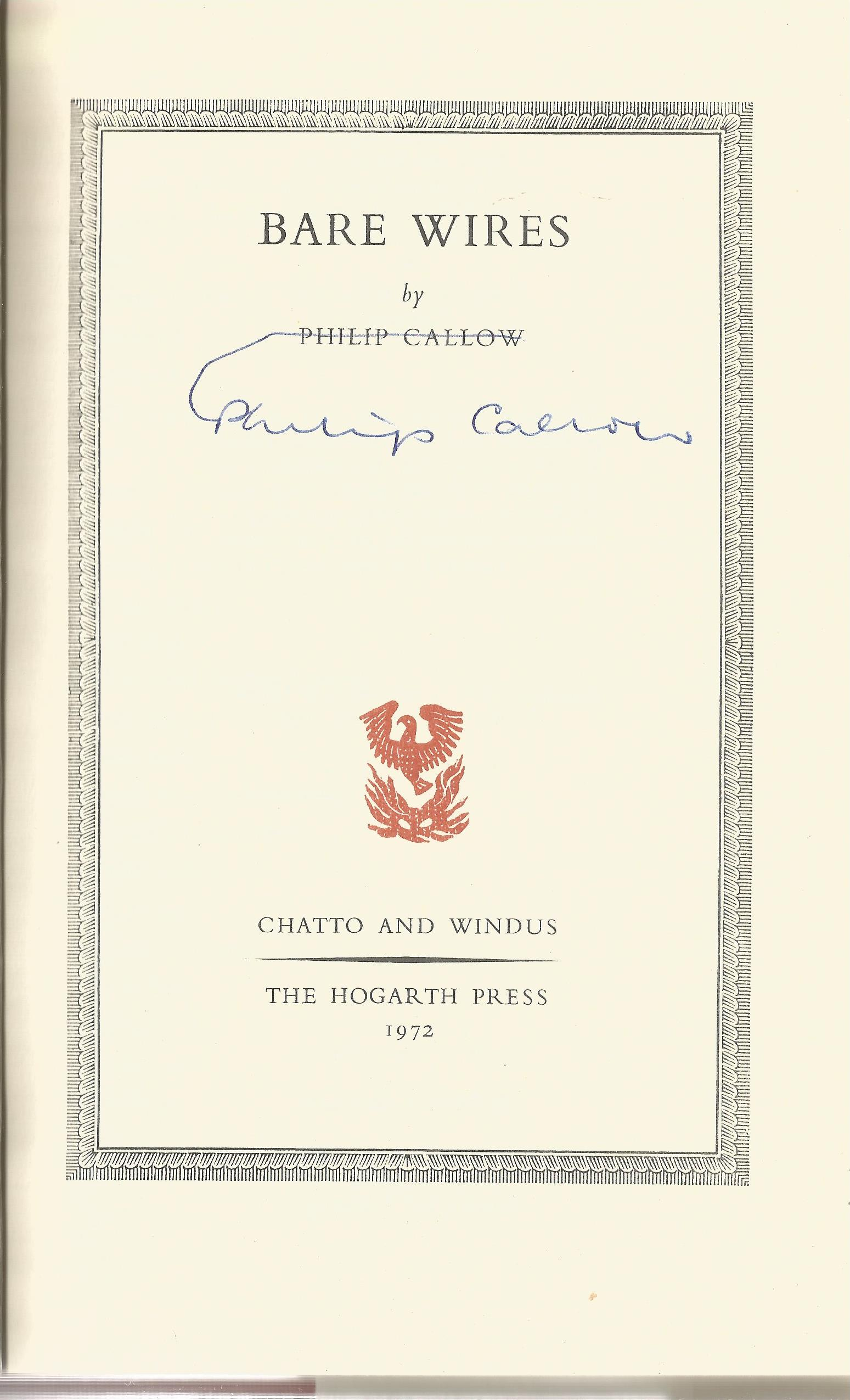 Philip Callow Hardback Book Bare Wires signed by the Author on the Title Page Includes four cards - Image 2 of 3
