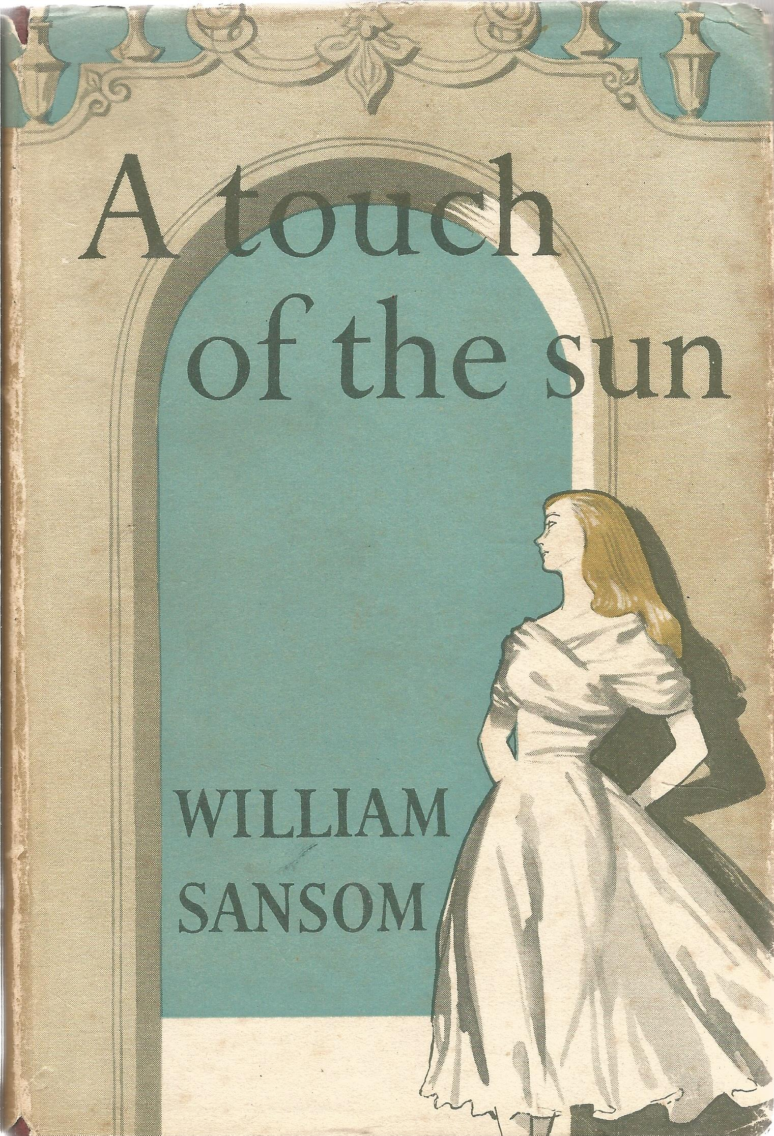 William Sansom Hardback Book A Touch of the Sun 1952 signed by the Author on the Title Page some