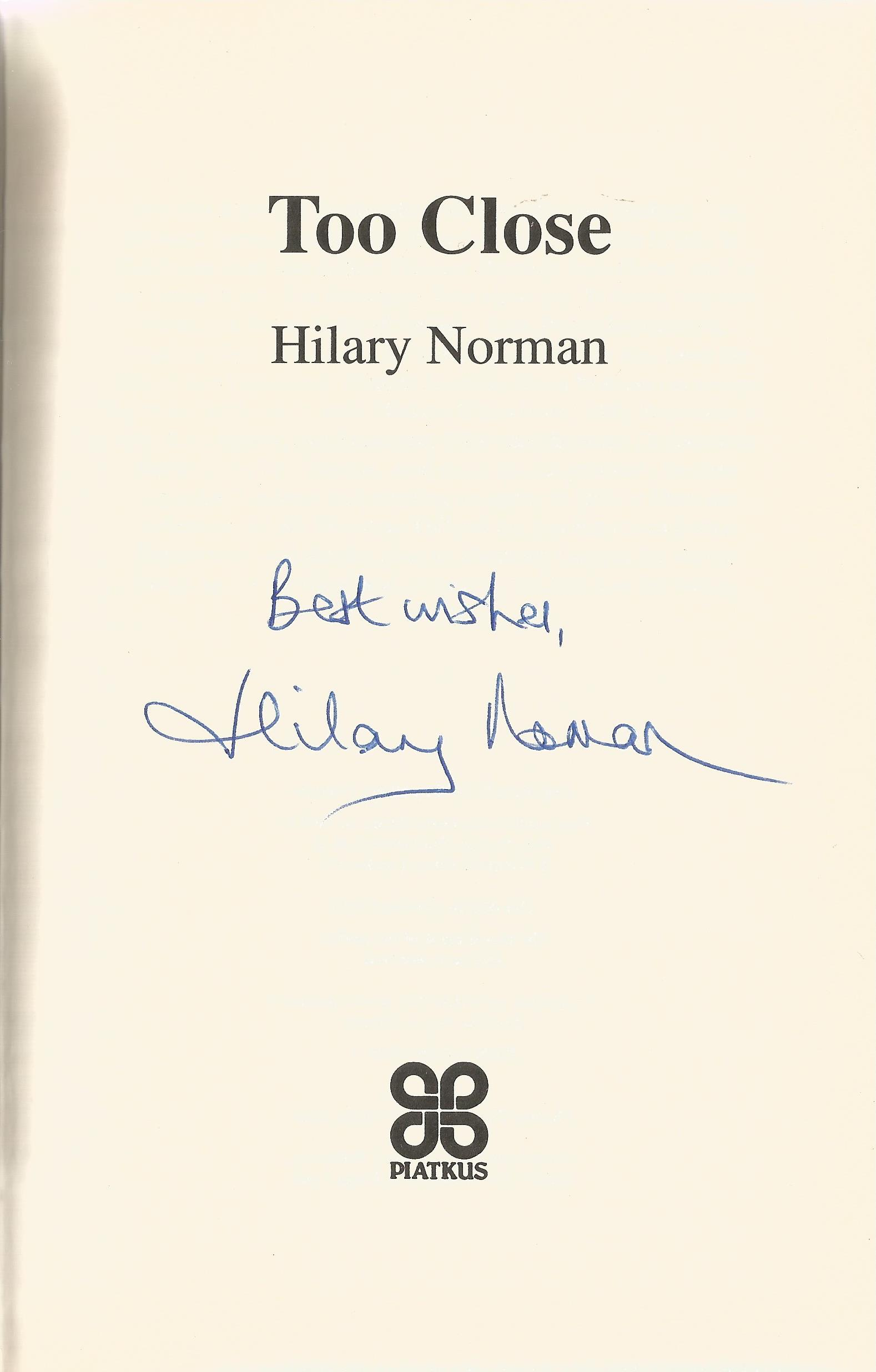 Hilary Norman Hardback Book Too Close signed by the Author on the Title Page First Edition dust - Image 2 of 2