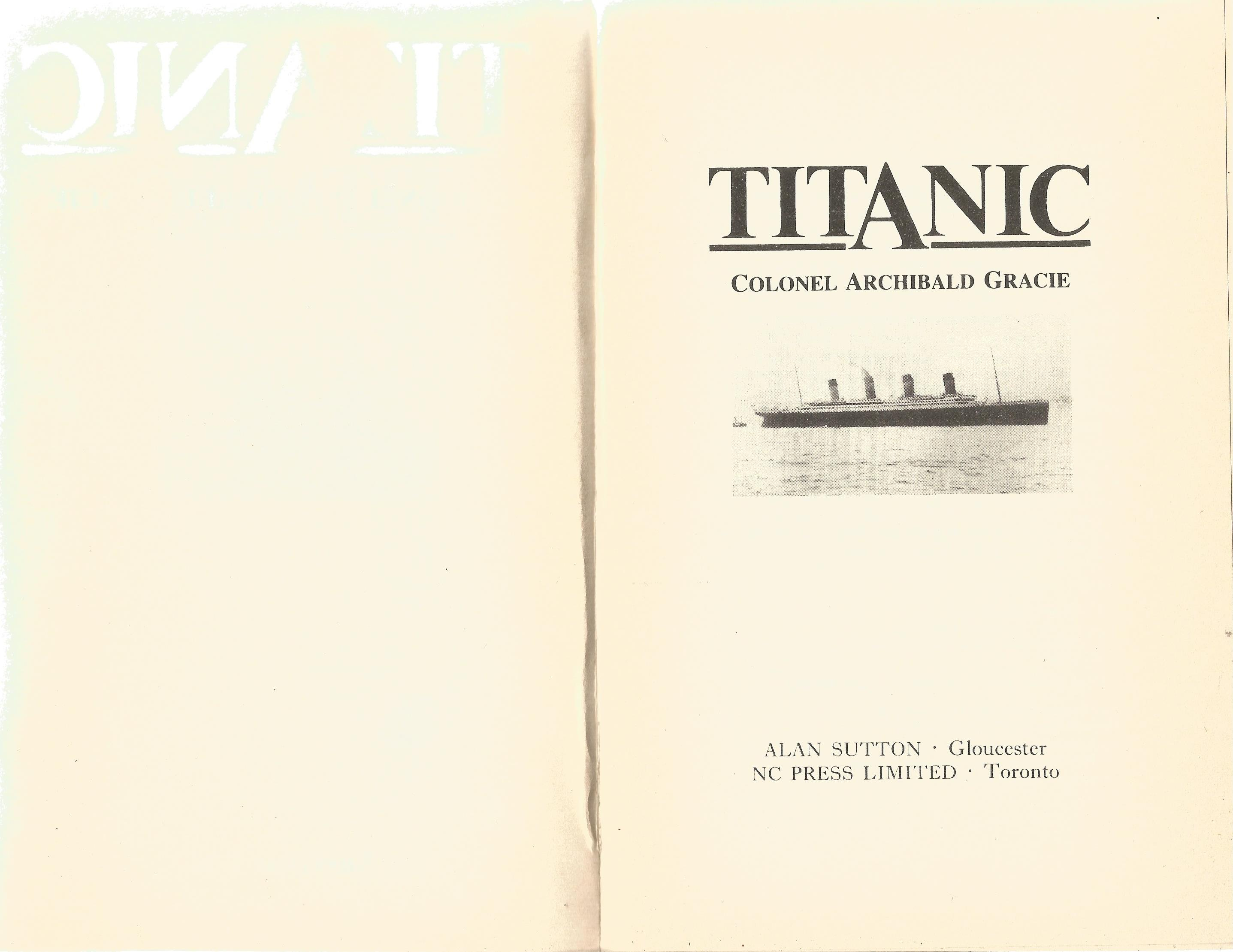 Titanic unsigned softback book by Col Archibald Gracie in good condition. 1986 Canadian Edition. - Image 2 of 2