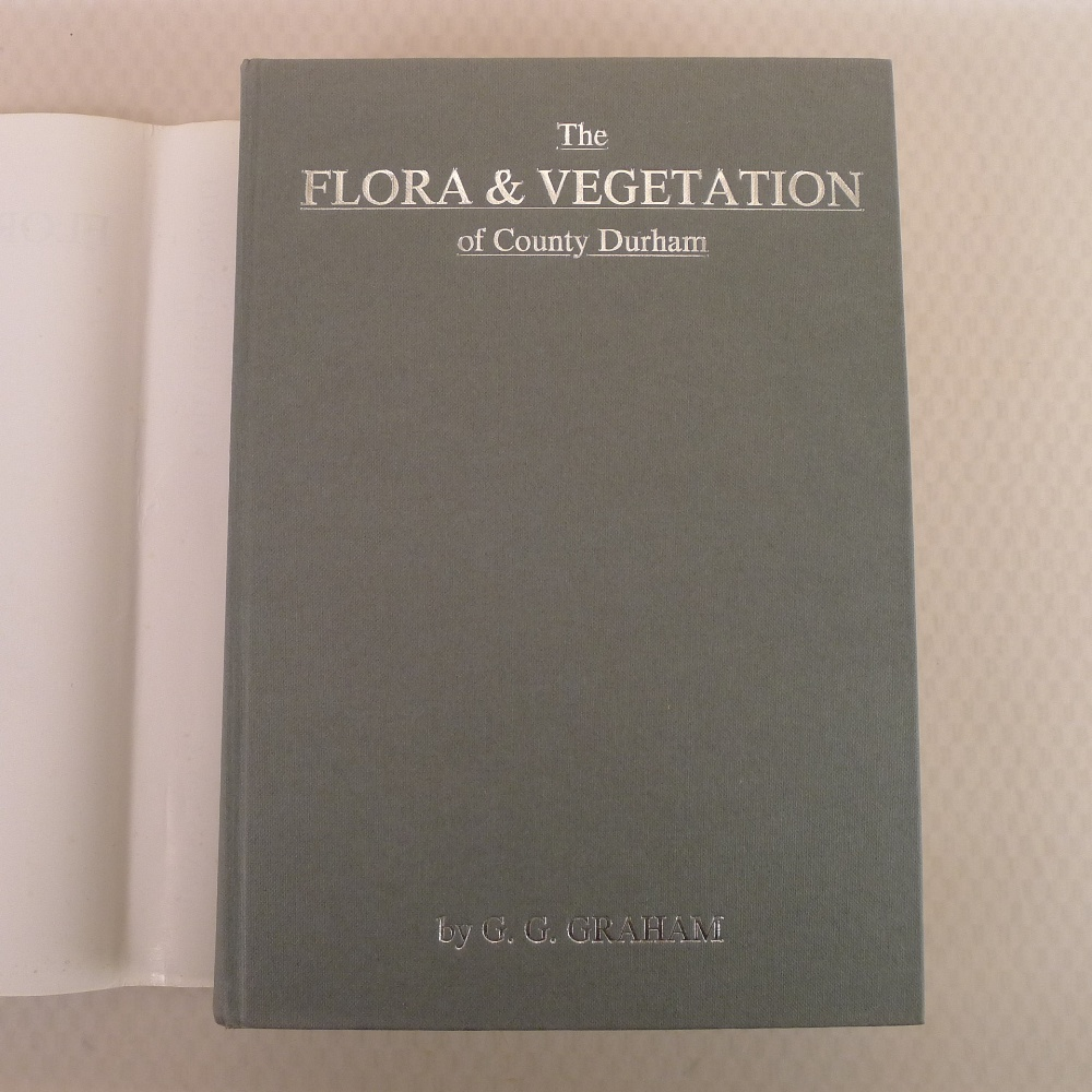 The Flora and Vegetation of County Durham Watsonian Vice County 66 by G G Graham published by The - Image 2 of 5