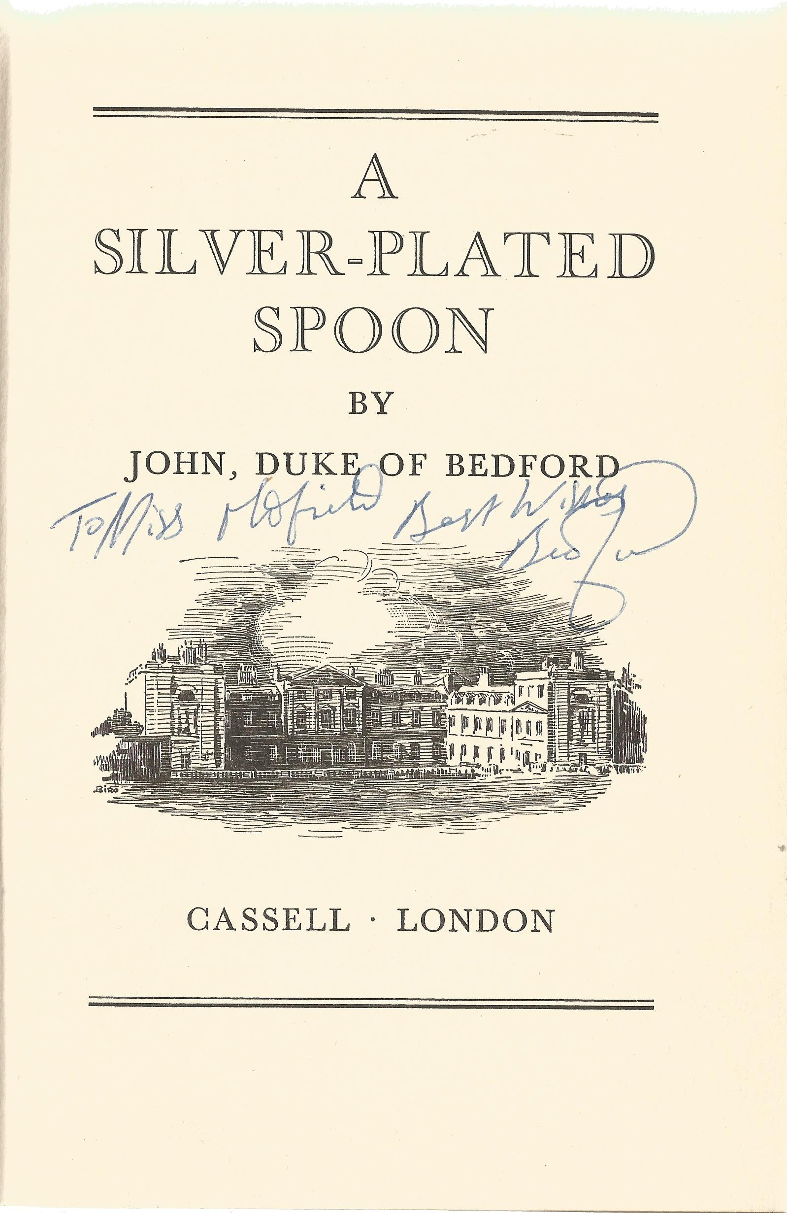 John, Duke of Bedford Hardback Book A Silver Plated Spoon 1959 signed by the Author on the Title - Image 2 of 2