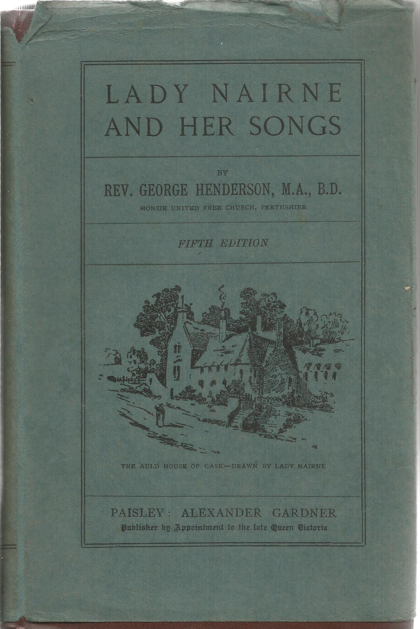 Rev George Henderson Hardback Book Lady Nairne and Her Songs signed by the Author on the Title