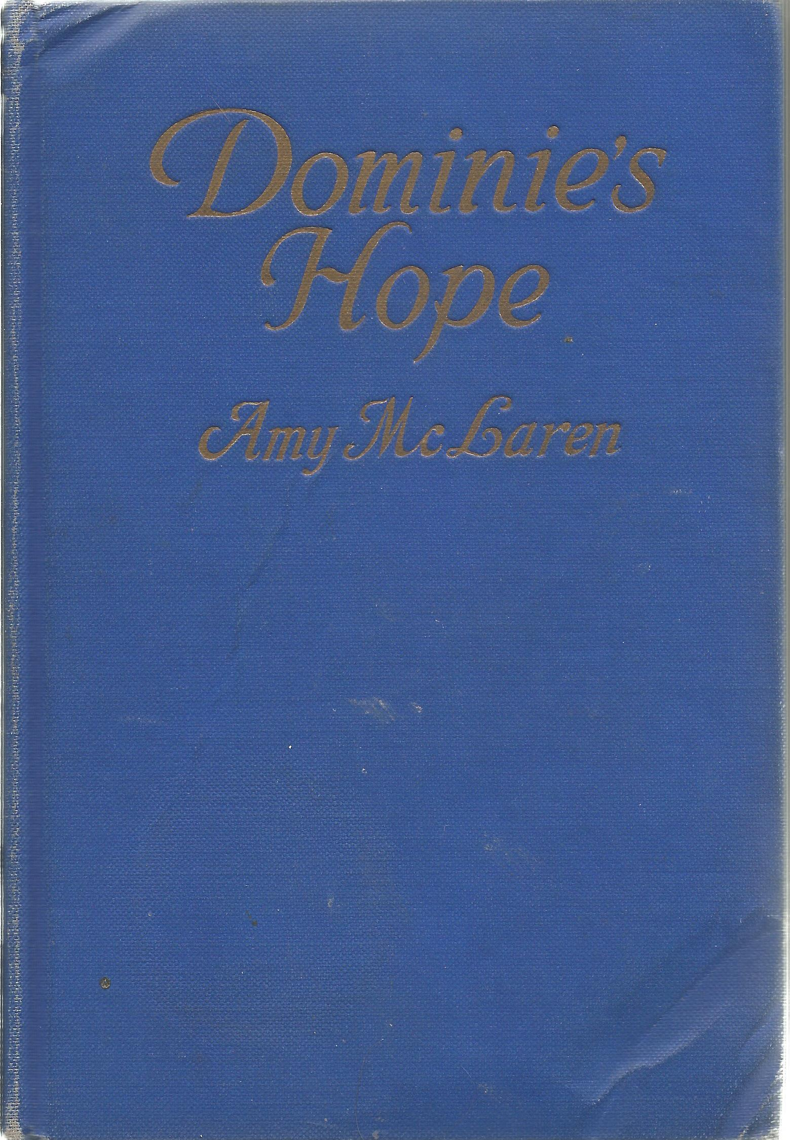 Amy McLaren Hardback Book Dominie's Hope 1925 signed by the Author on the First Page and dated