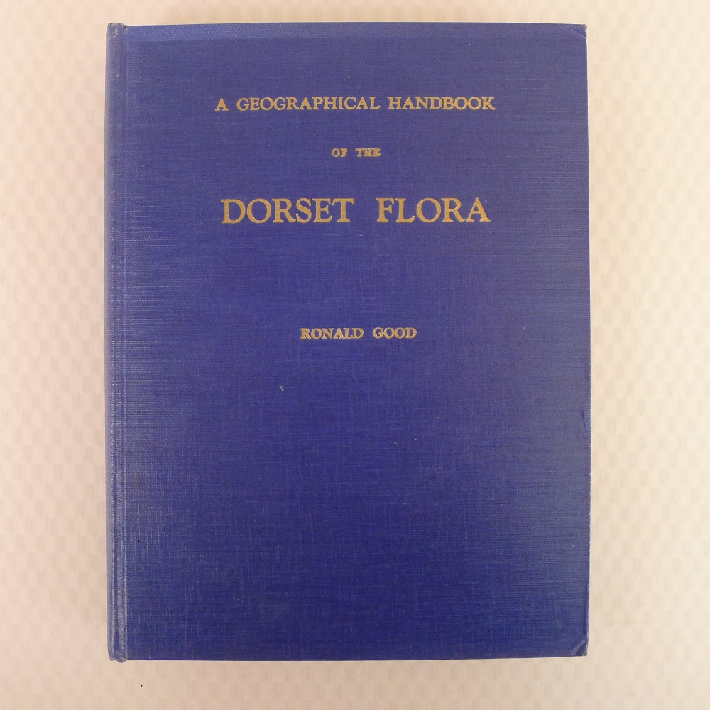 A Geographical Handbook of The Dorset Flora by Ronald Good with Frontispiece and 42 maps and a