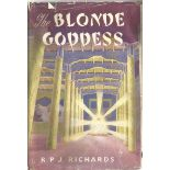 R.P.J. Richards Hardback Book The Blonde Goddess signed by the Author on First Page some ageing