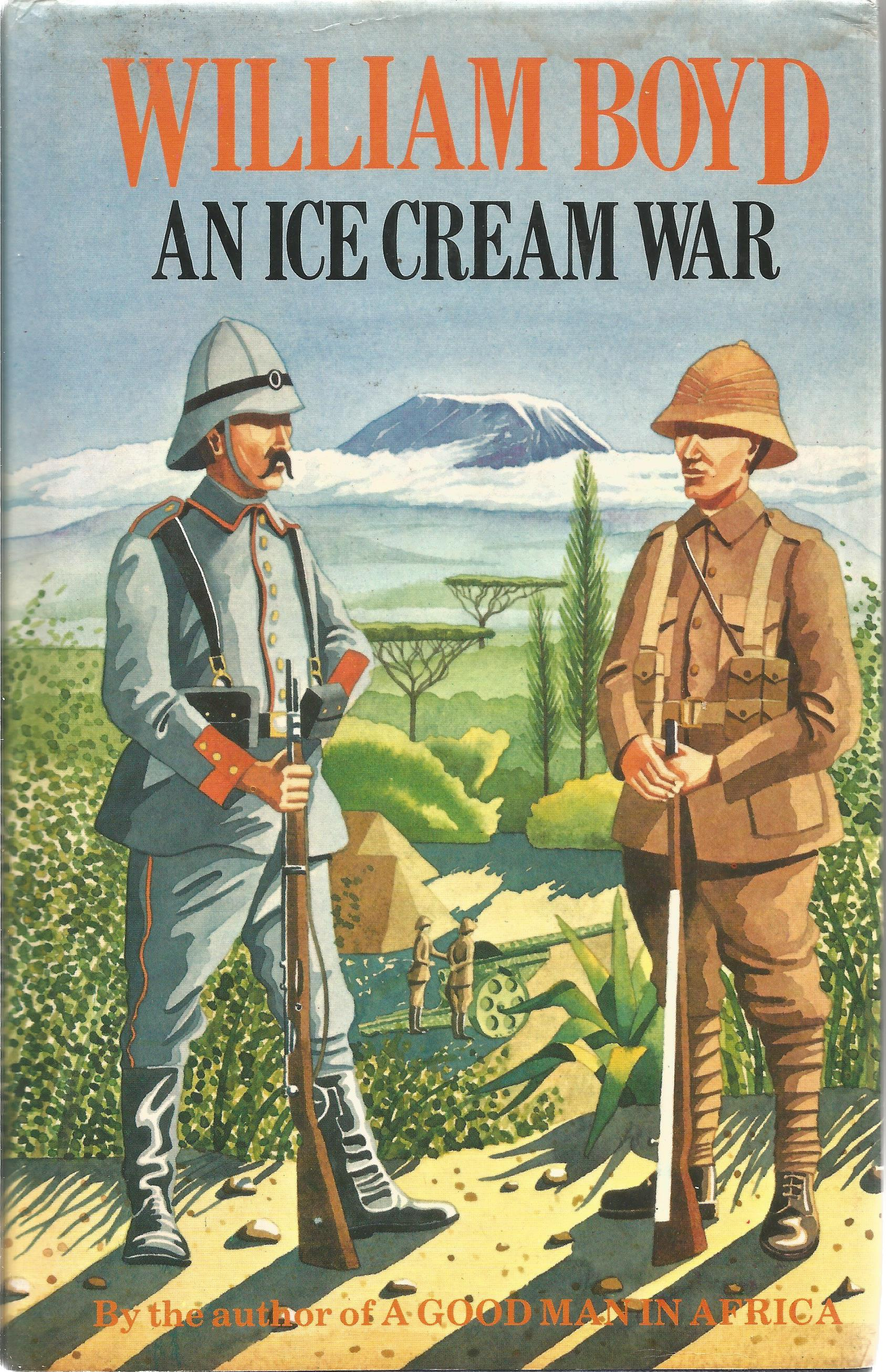 William Boyd Hardback Book An Ice Cream War signed by the Author on Title Page and Dated 18th August