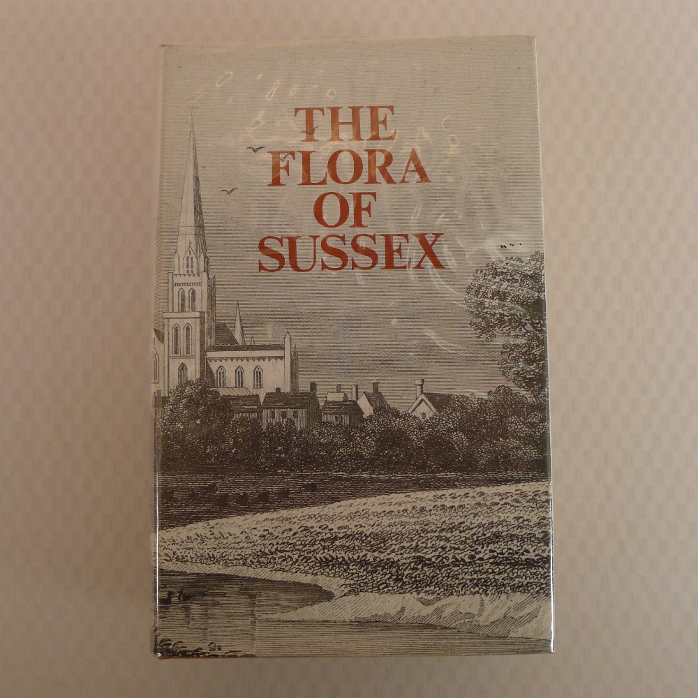 The Flora Of Sussex Edited by Lieut. Colonel A H Woolley Dod published by The Chatford House Press