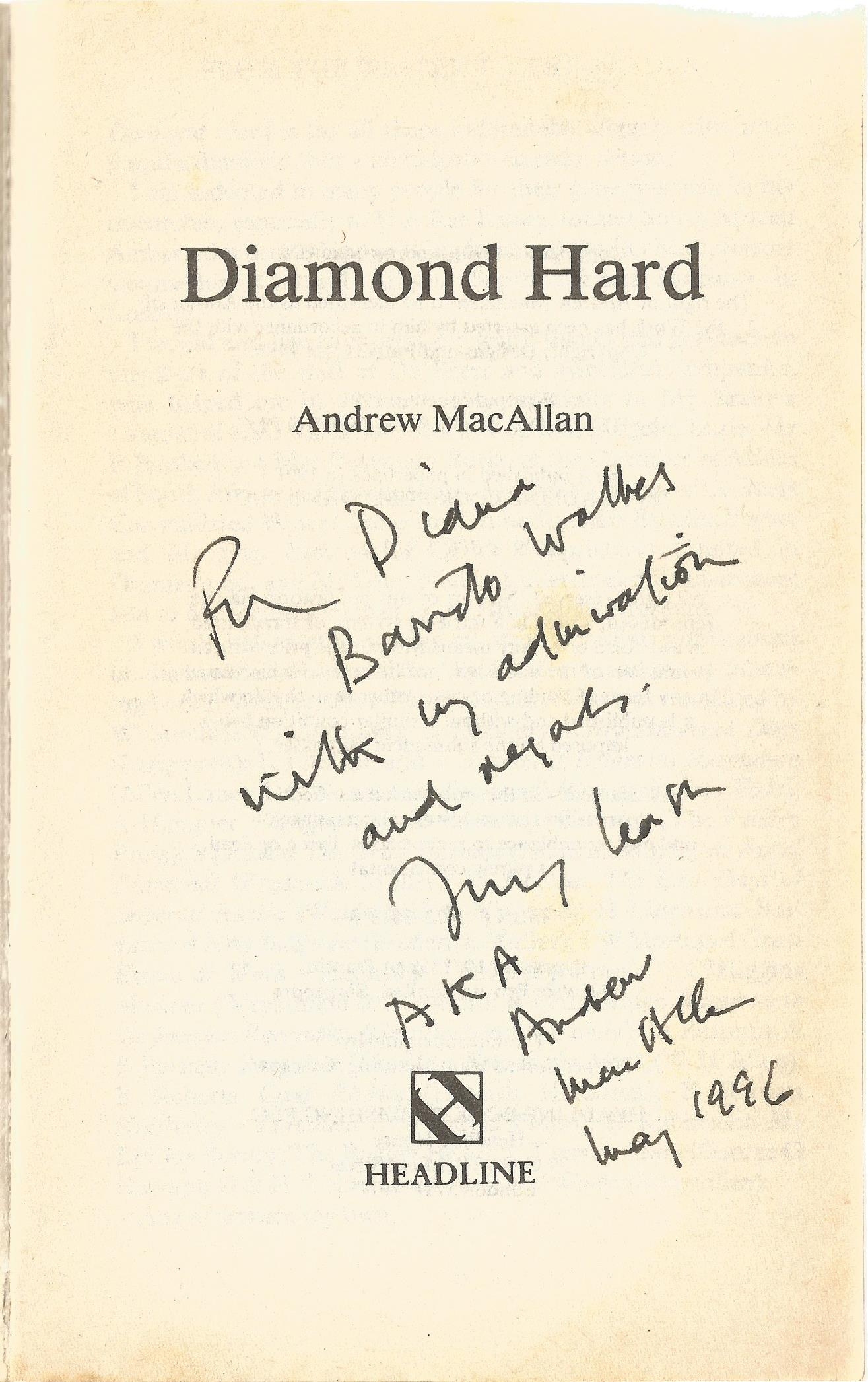 Andrew Macallan Paperback Book Diamond Hard signed by the Author on the Title Page and dated May - Image 2 of 2
