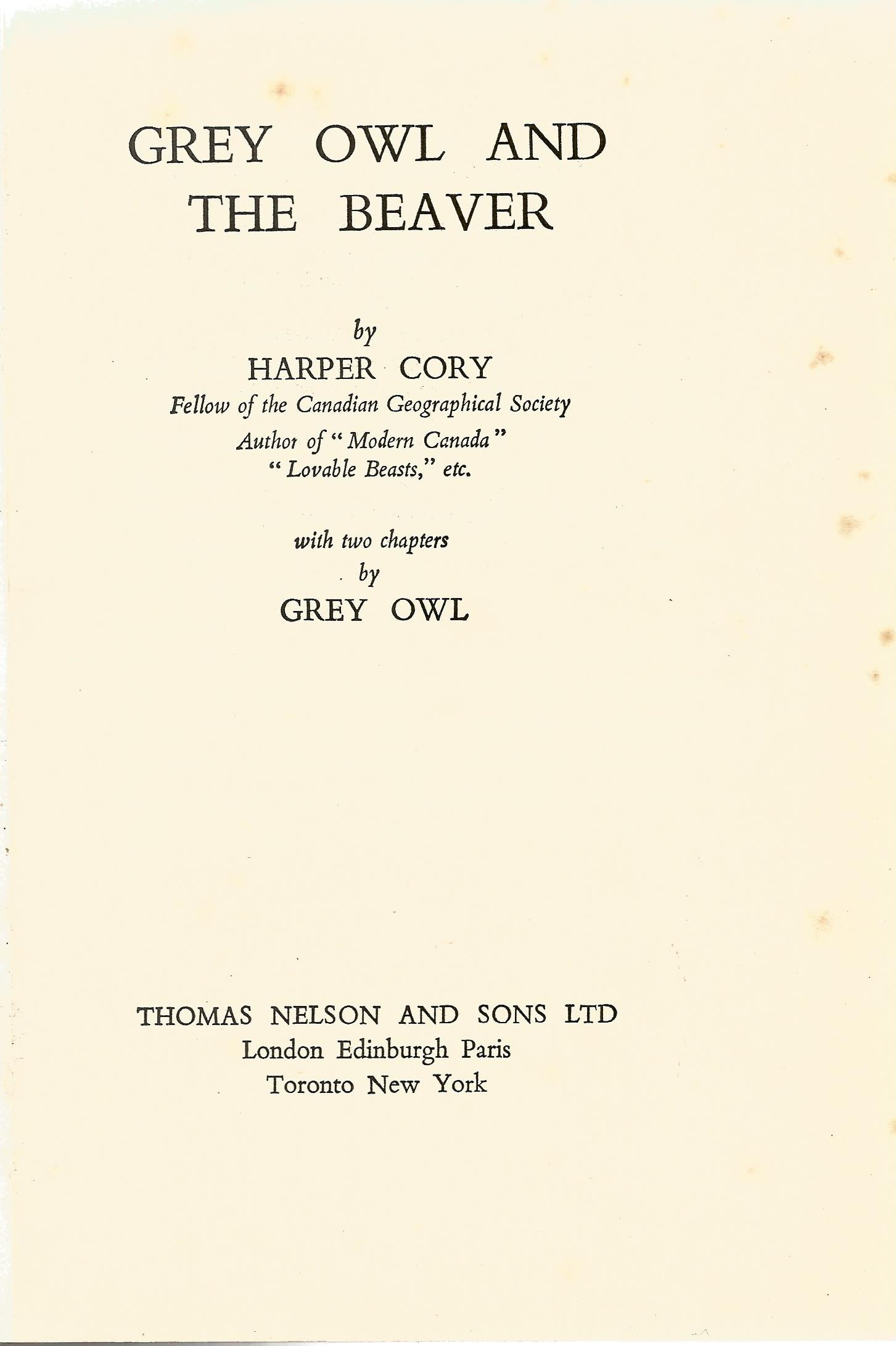 2 Hardback Books A Book of Grey Owl by E E Reynolds & Grey Owl and the Beaver by Harper Cory First - Image 5 of 6