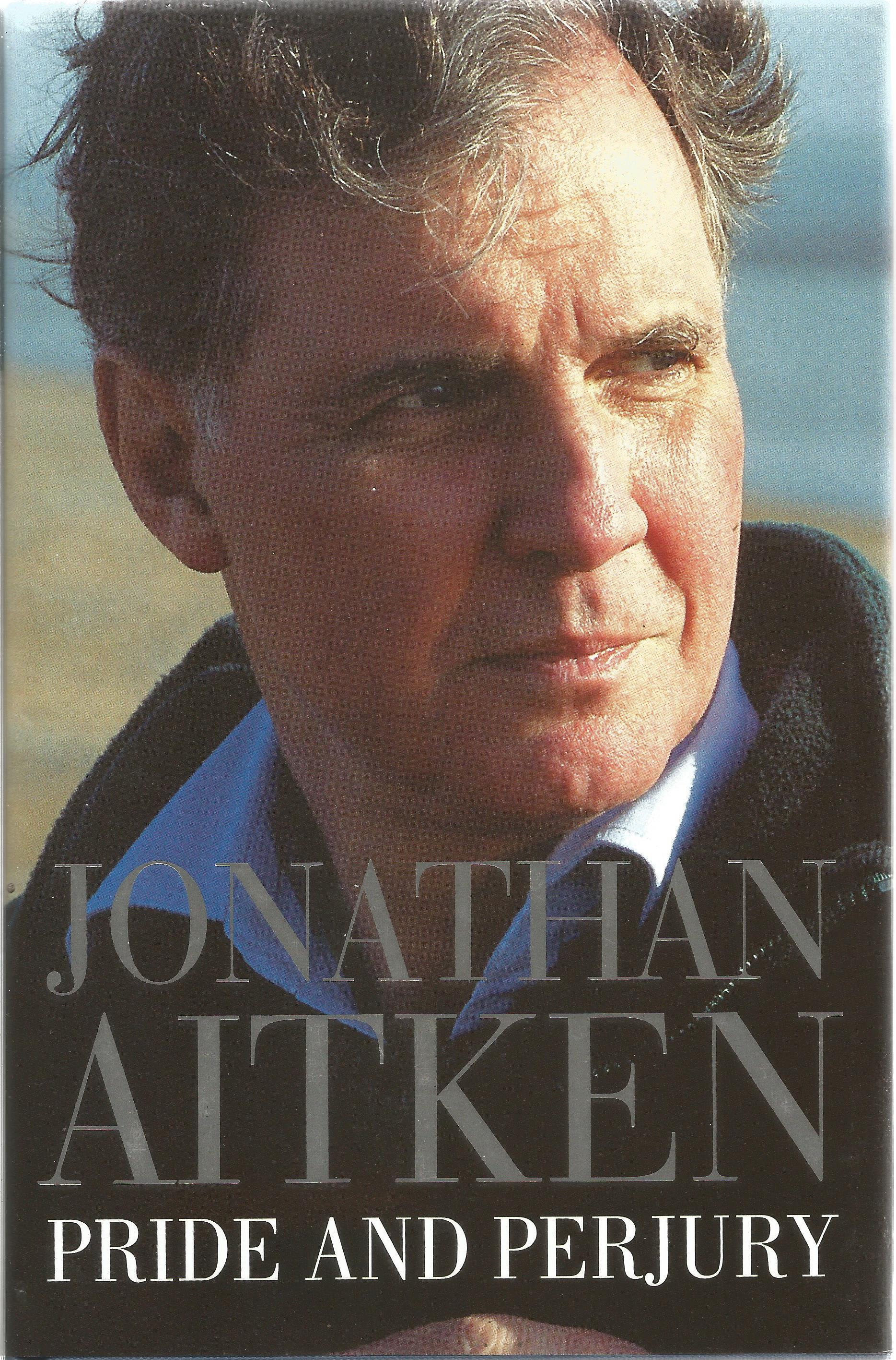 Jonathan Aitken Hardback Book Pride and Perjury signed by the Author on the First Page dust cover