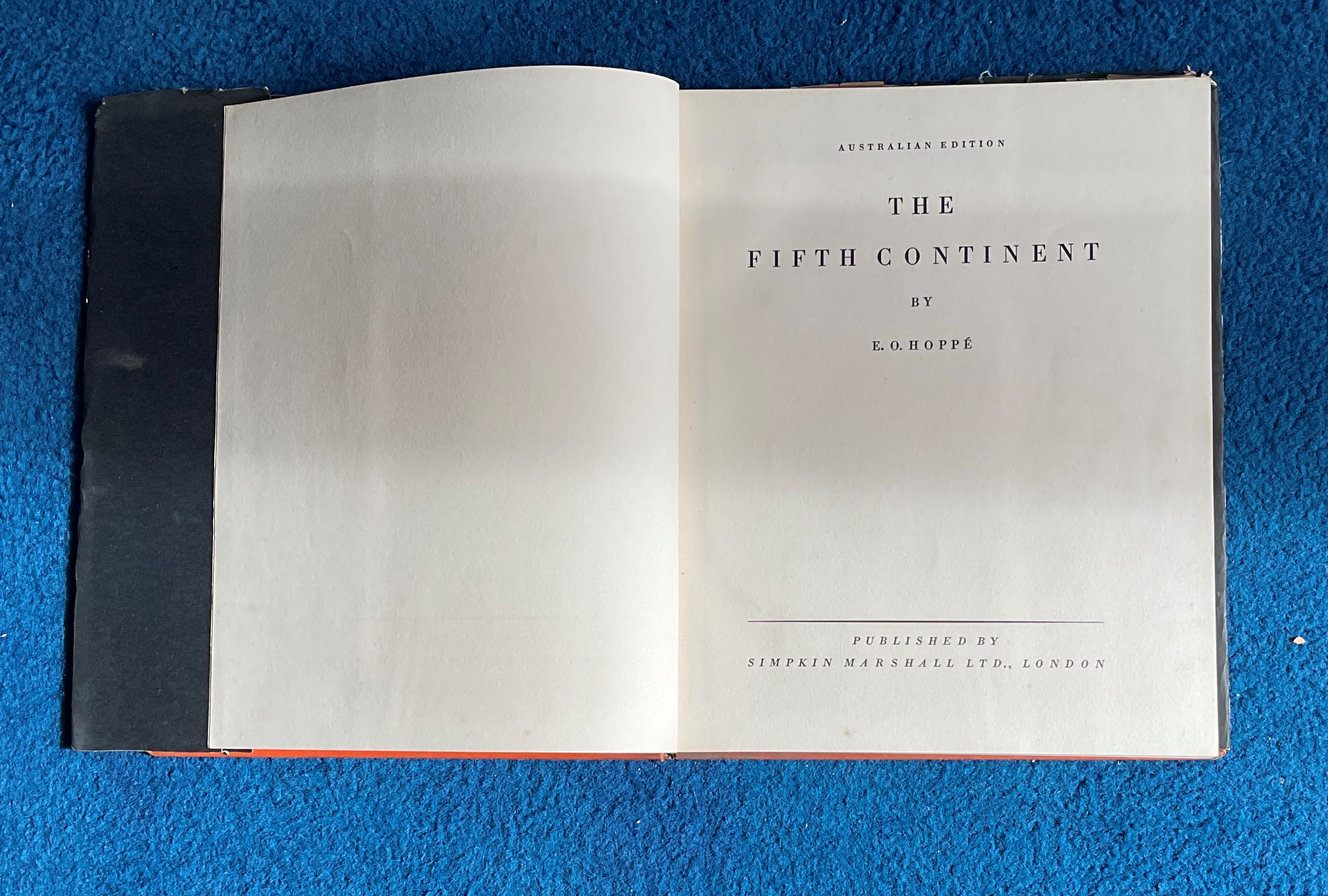 Hardback Book The Fifth Continent (Australian Edition) by E. O. Hoppe 1931 with 32 pages of text and - Image 2 of 2