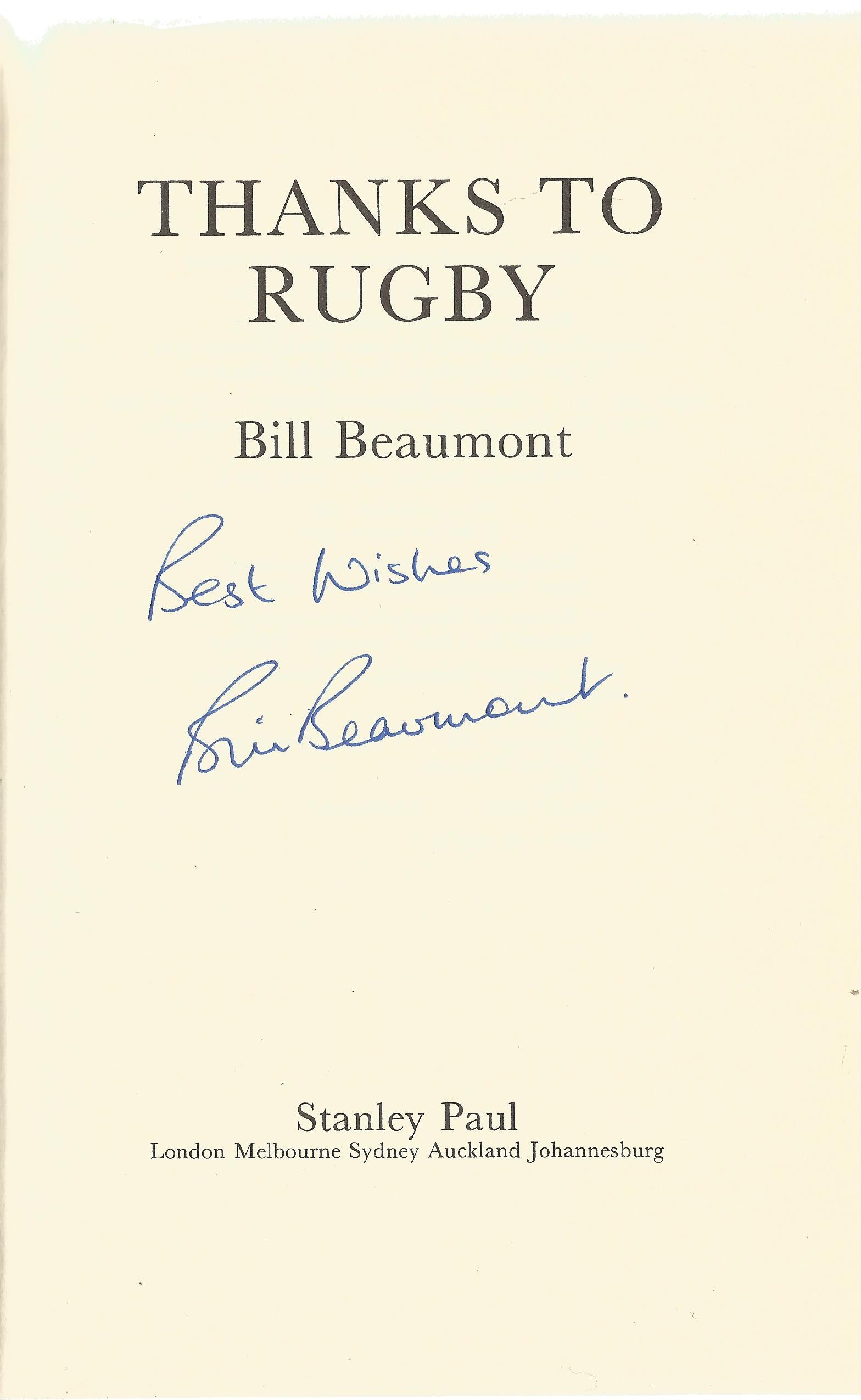 Bill Beaumont Hardback Book Thanks to Rugby an Autobiography signed by the Author on the Title - Image 2 of 2