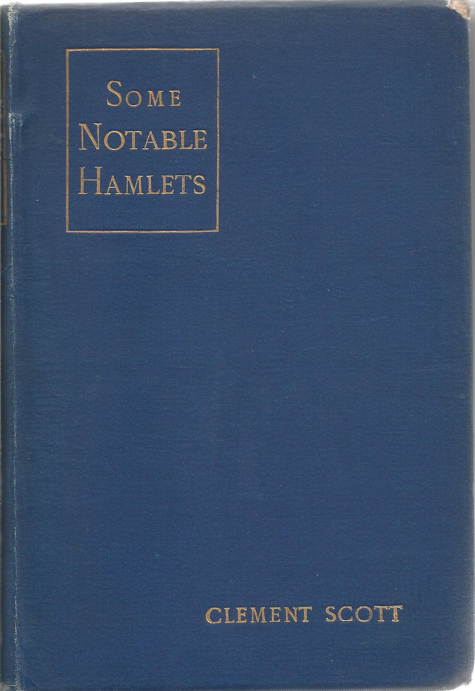 Clement Scott Hardback Book Some Notable Hamlets signed by the Author on the First Page and dated