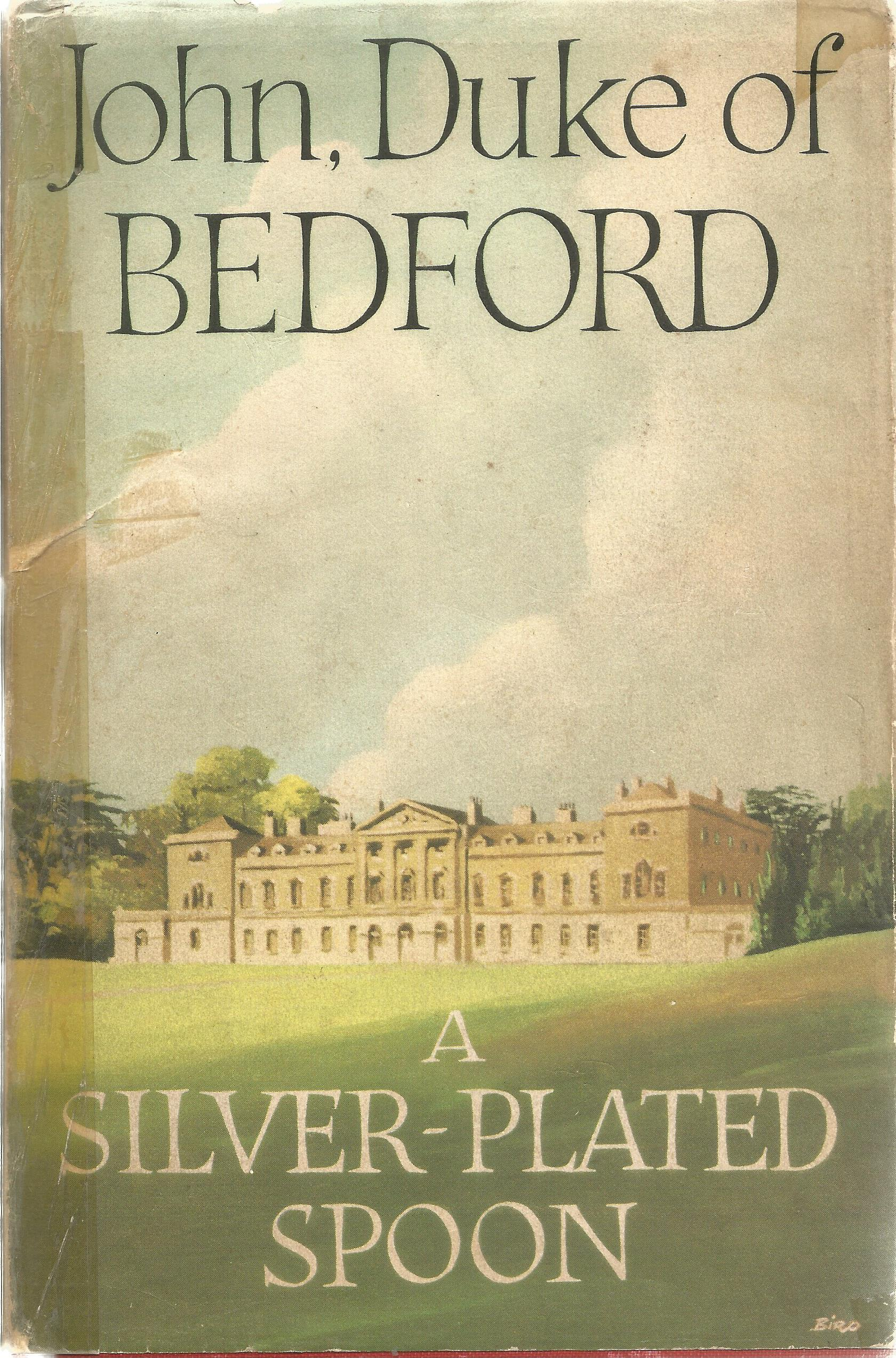 John, Duke of Bedford Hardback Book A Silver Plated Spoon 1959 signed by the Author on the Title